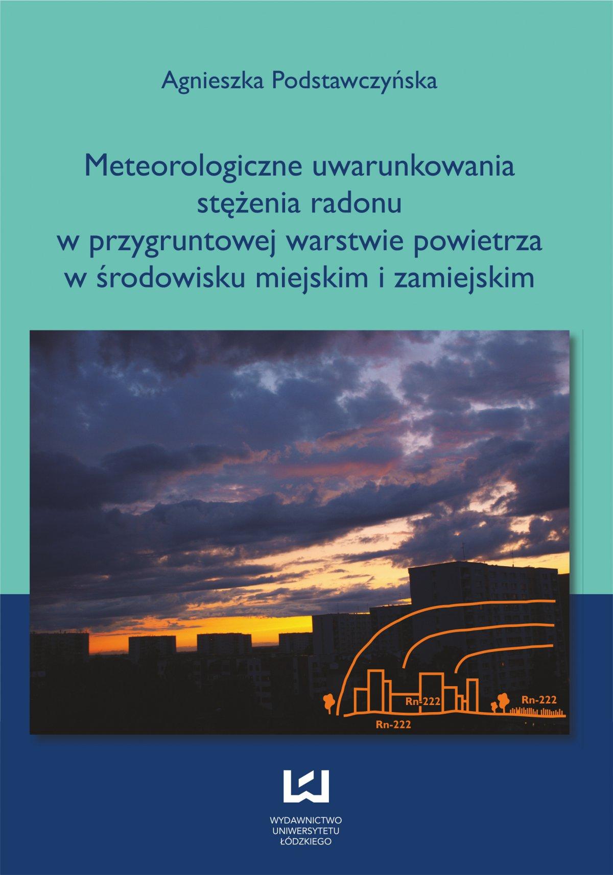 Meteorologiczne uwarunkowania stężenia radonu w przygruntowej warstwie powietrza w środowisku miejskim i zamiejskim - Ebook (Książka PDF) do pobrania w formacie PDF