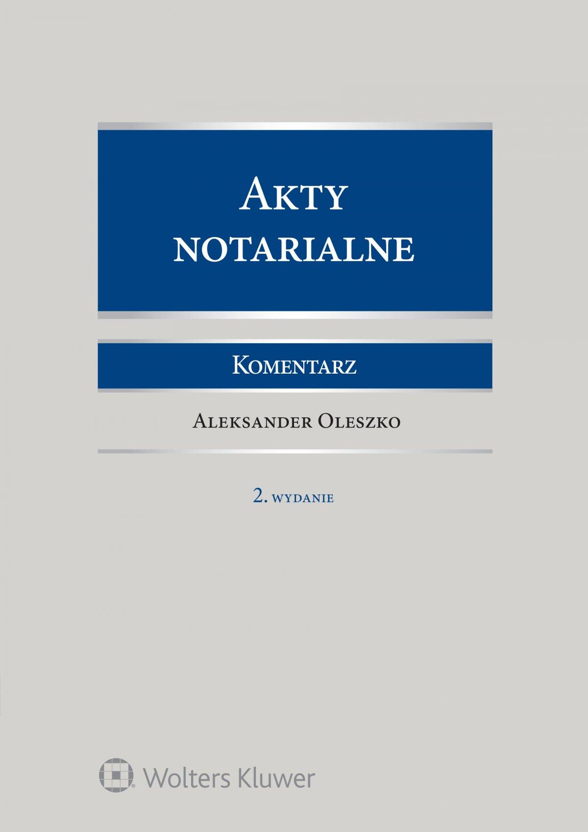 Akty notarialne. Komentarz. Wydanie 2 - Ebook (Książka EPUB) do pobrania w formacie EPUB