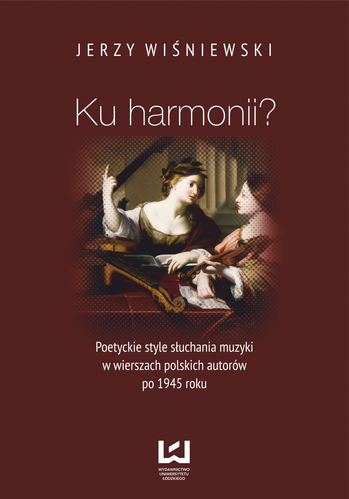 Ku harmonii? Poetyckie style słuchania muzyki w wierszach polskich autorów po 1945 roku - Ebook (Książka PDF) do pobrania w formacie PDF