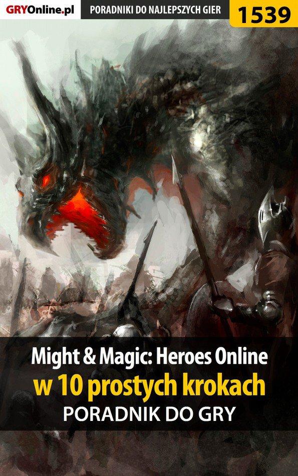 Might and Magic: Heroes Online w 10 prostych krokach - Ebook (Książka PDF) do pobrania w formacie PDF
