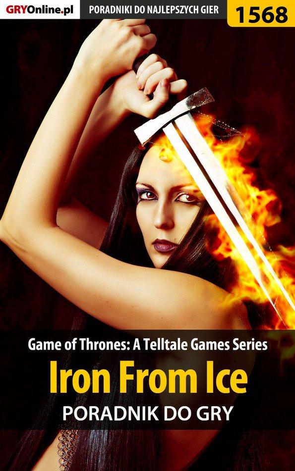 Game of Thrones - Iron From Ice - poradnik do gry - Ebook (Książka EPUB) do pobrania w formacie EPUB