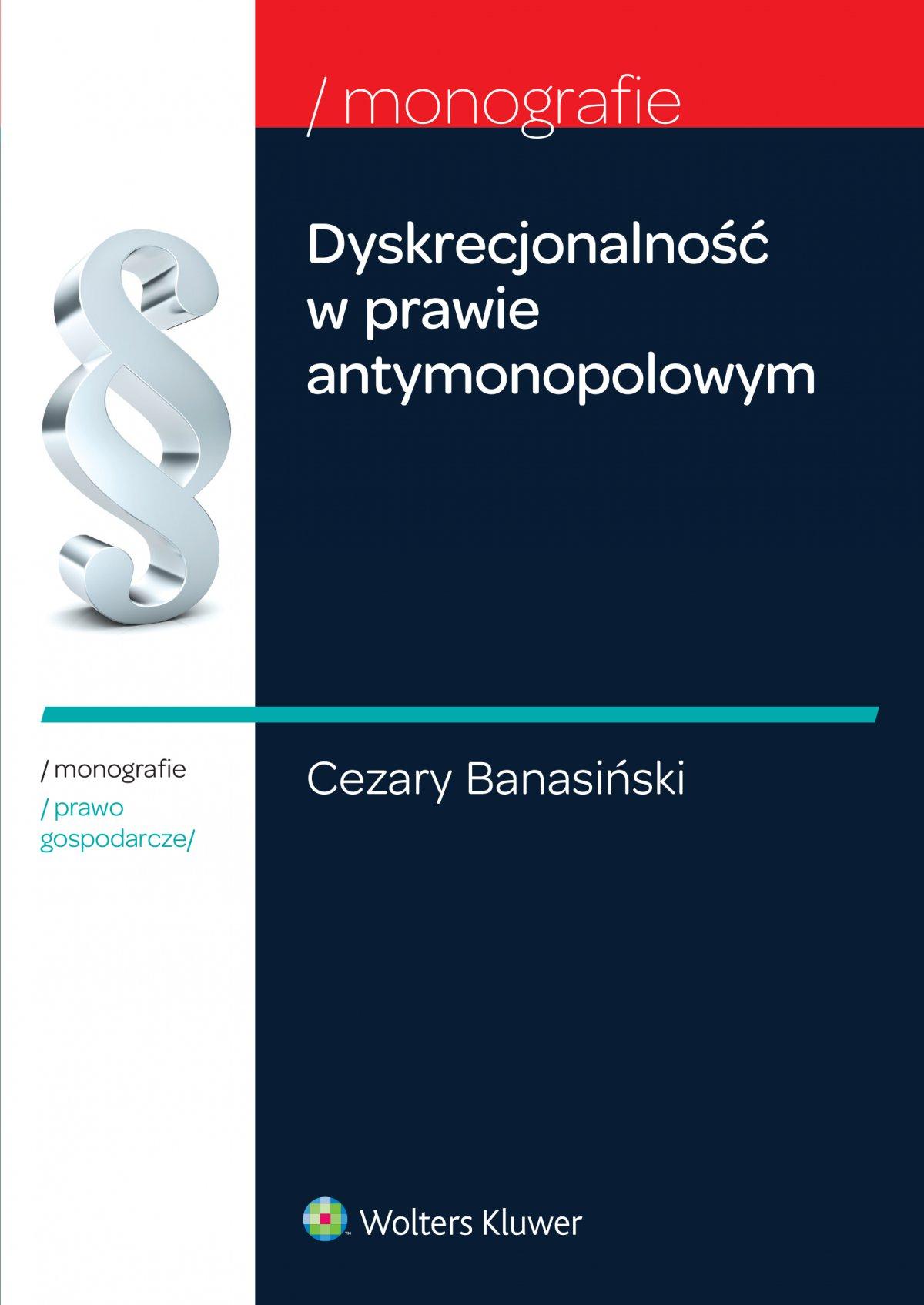 Dyskrecjonalność w prawie antymonopolowym - Ebook (Książka EPUB) do pobrania w formacie EPUB