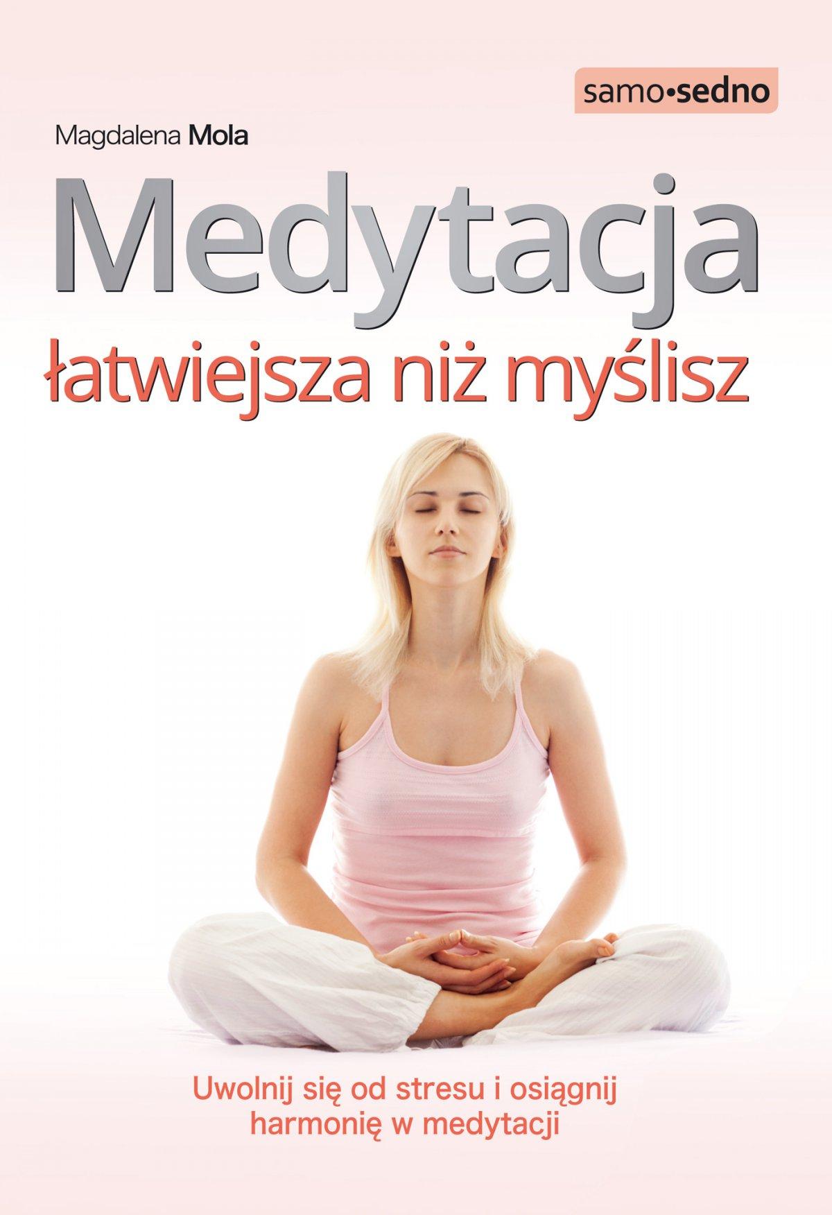 Samo Sedno - Medytacja łatwiejsza niż myślisz - Ebook (Książka na Kindle) do pobrania w formacie MOBI