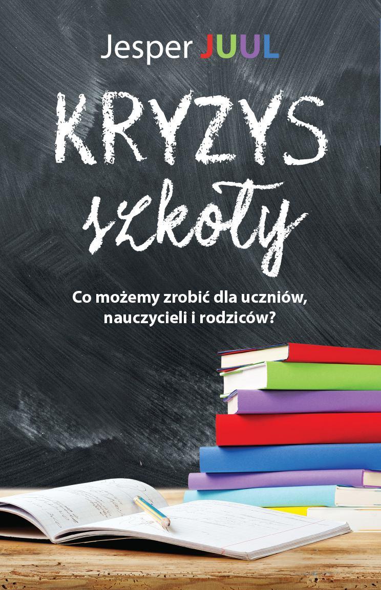 Kryzys szkoły. Co możemy zrobić dla uczniów, nauczycieli i rodziców? - Ebook (Książka na Kindle) do pobrania w formacie MOBI