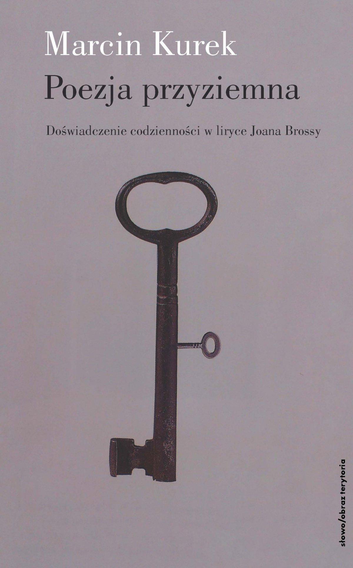 Poezja przyziemna. Doświadczenie codzienności w liryce Joana Brossy - Ebook (Książka EPUB) do pobrania w formacie EPUB