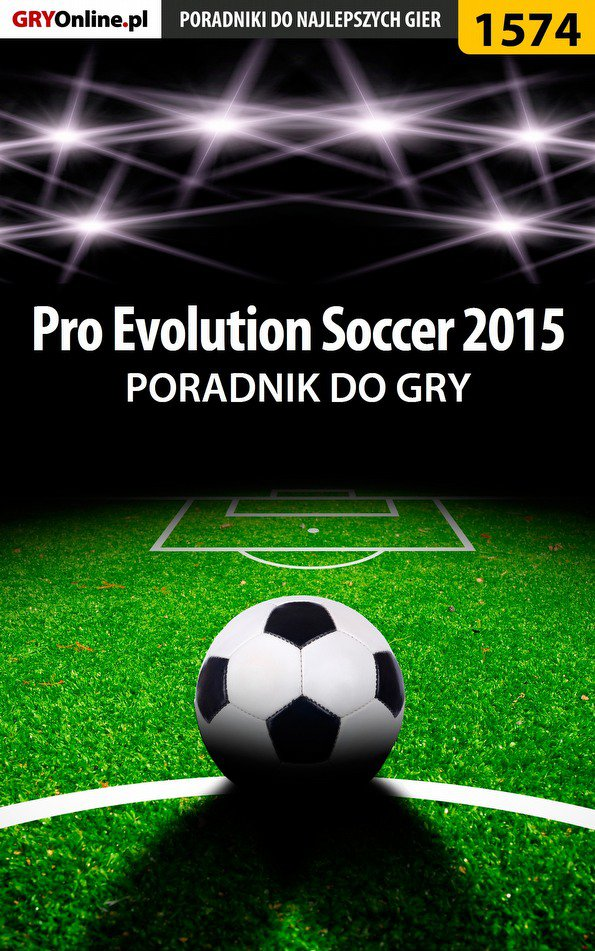 Pro Evolution Soccer 2015 - poradnik do gry - Ebook (Książka EPUB) do pobrania w formacie EPUB