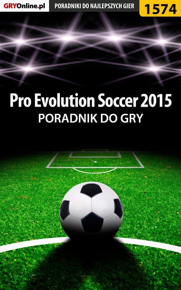 Pro Evolution Soccer 2015 - poradnik do gry - Ebook (Książka PDF) do pobrania w formacie PDF