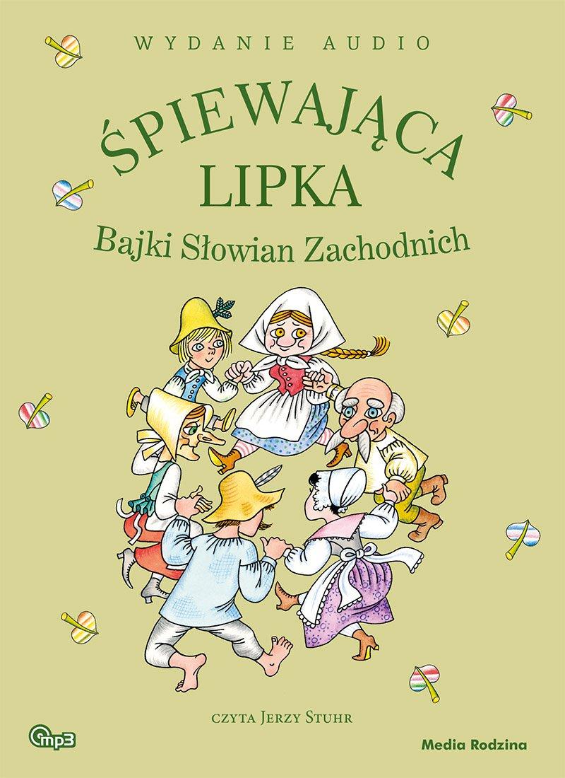 Śpiewająca lipka. Bajki Słowian Zachodnich - Audiobook (Książka audio MP3) do pobrania w całości w archiwum ZIP