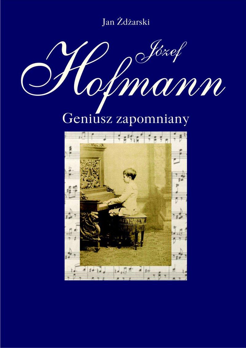 Józef Hofmann – geniusz zapomniany - Ebook (Książka EPUB) do pobrania w formacie EPUB