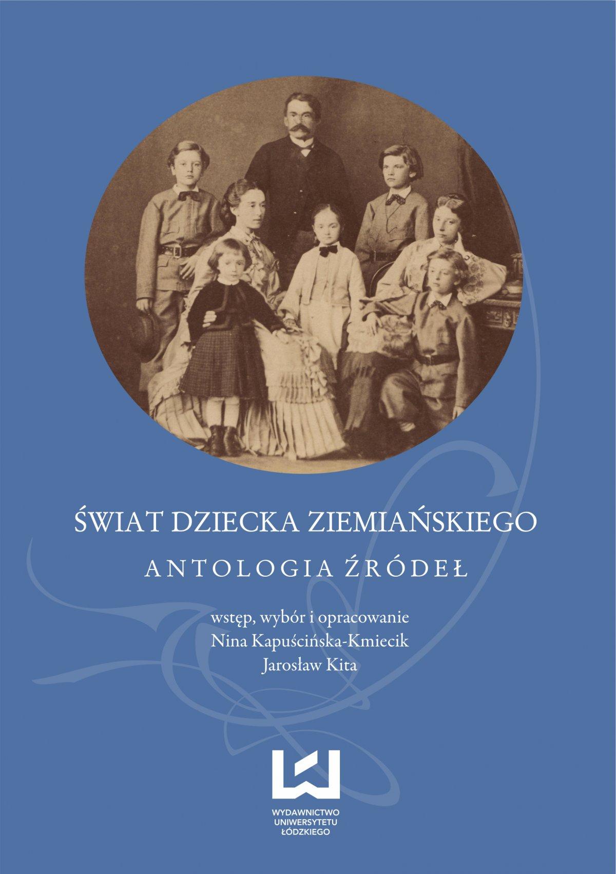 Świat dziecka ziemiańskiego. Antologia źródeł - Ebook (Książka PDF) do pobrania w formacie PDF