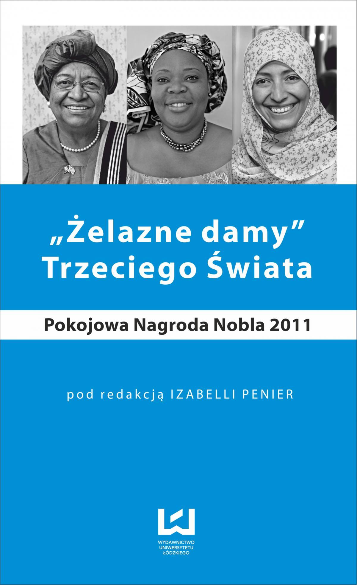 """""""Żelazne damy"""" Trzeciego Świata. Pokojowa Nagroda Nobla 2011 - Ebook (Książka PDF) do pobrania w formacie PDF"""