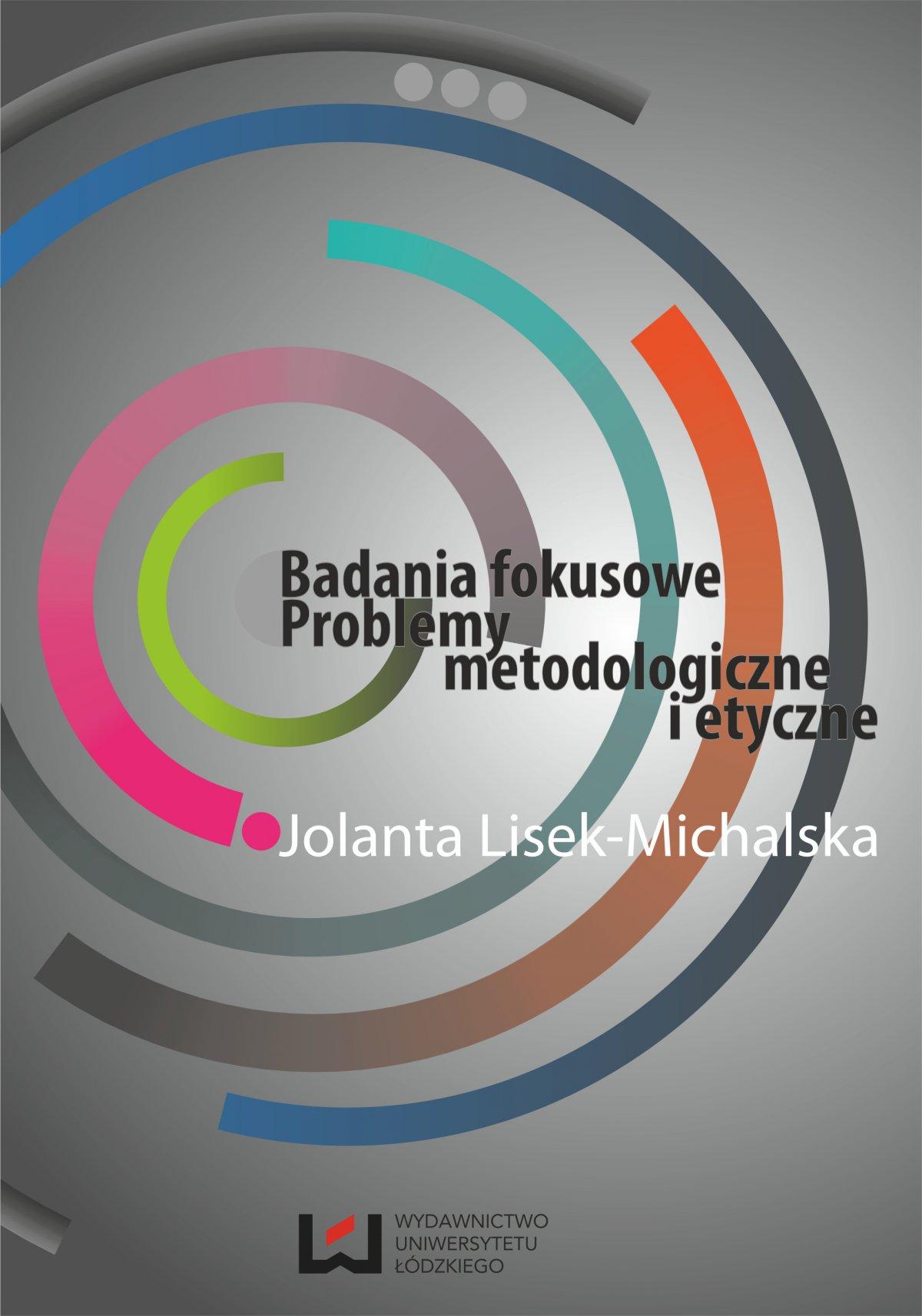 Badania fokusowe. Problemy metodologiczne i etyczne - Ebook (Książka PDF) do pobrania w formacie PDF