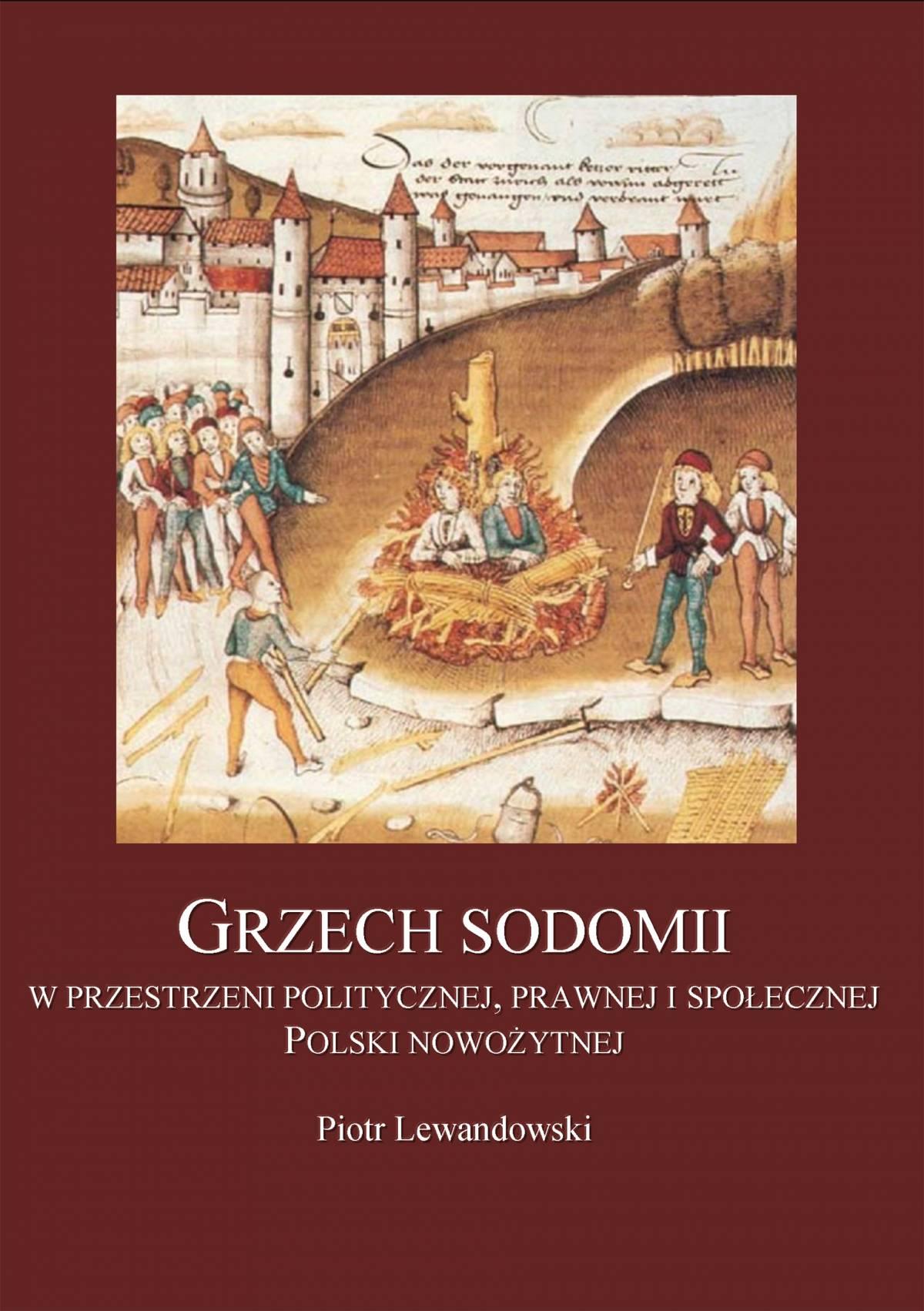 Grzech Sodomii w przestrzeni politycznej, prawnej i społecznej Polski nowożytnej - Ebook (Książka EPUB) do pobrania w formacie EPUB