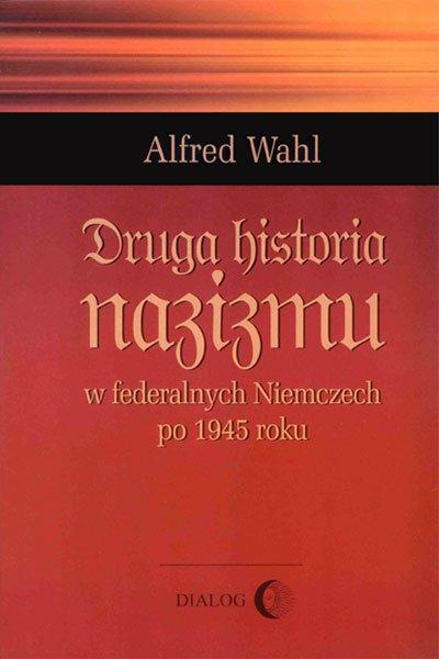 Druga historia nazizmu w federalnych Niemczech po 1945 roku - Ebook (Książka na Kindle) do pobrania w formacie MOBI