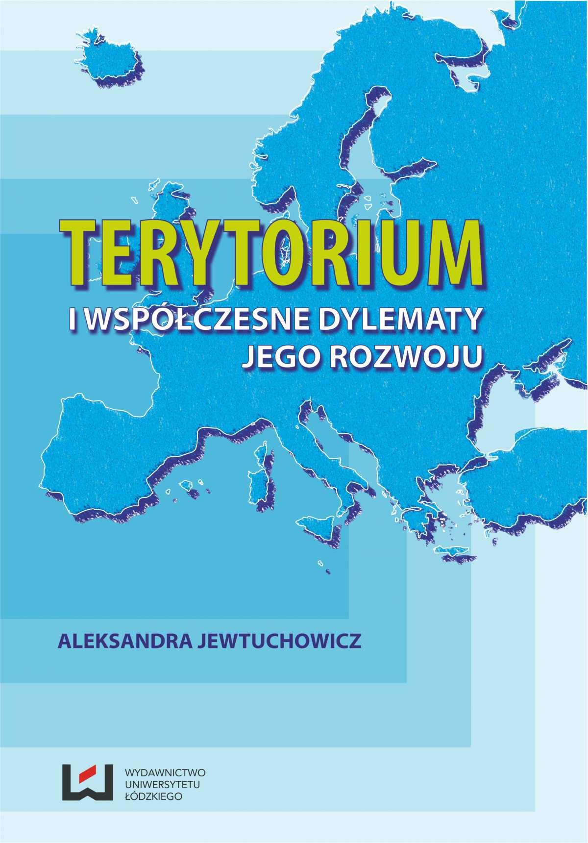 Terytorium i współczesne dylematy jego rozwoju - Ebook (Książka PDF) do pobrania w formacie PDF