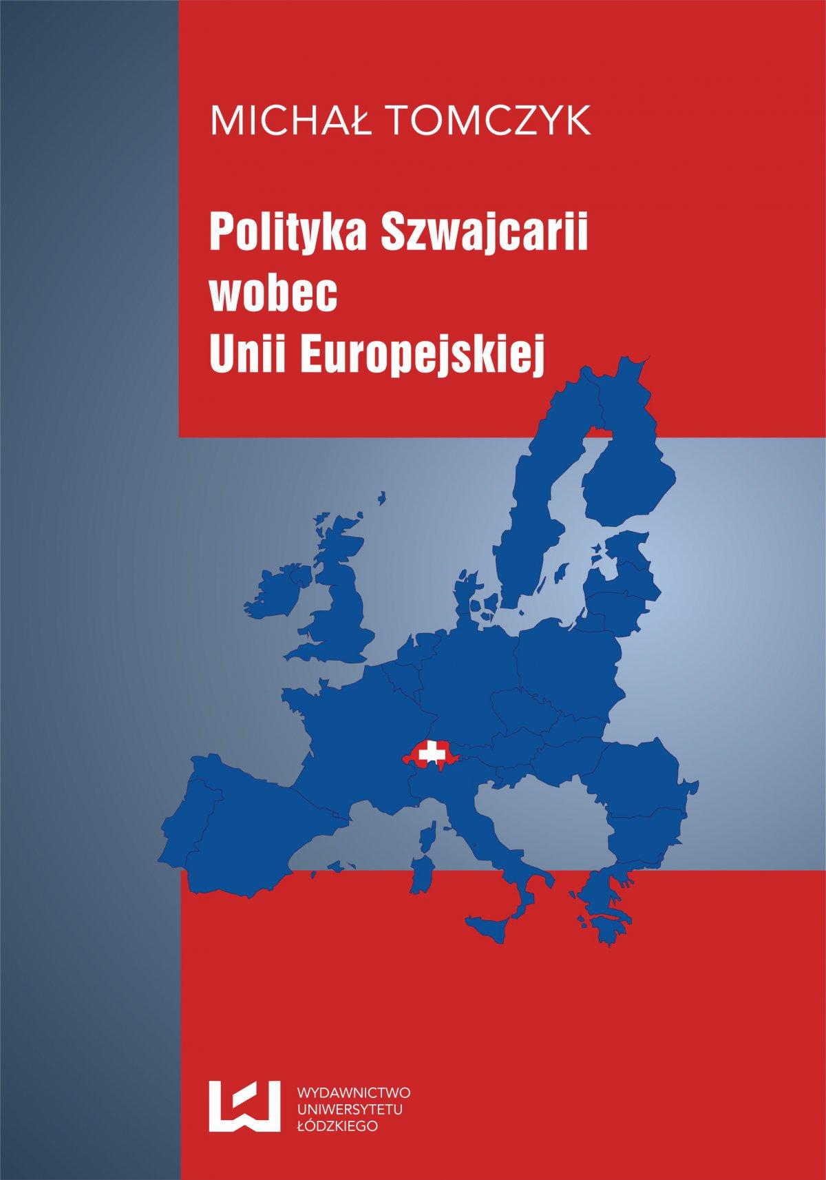 Polityka Szwajcarii wobec Unii Europejskiej - Ebook (Książka PDF) do pobrania w formacie PDF