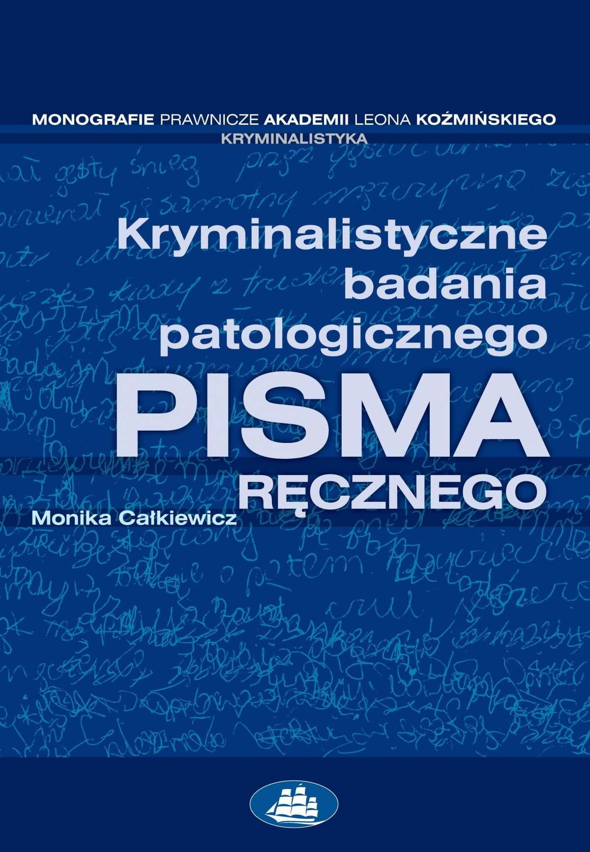 Kryminalistyczne badania patologicznego pisma ręcznego - Ebook (Książka PDF) do pobrania w formacie PDF
