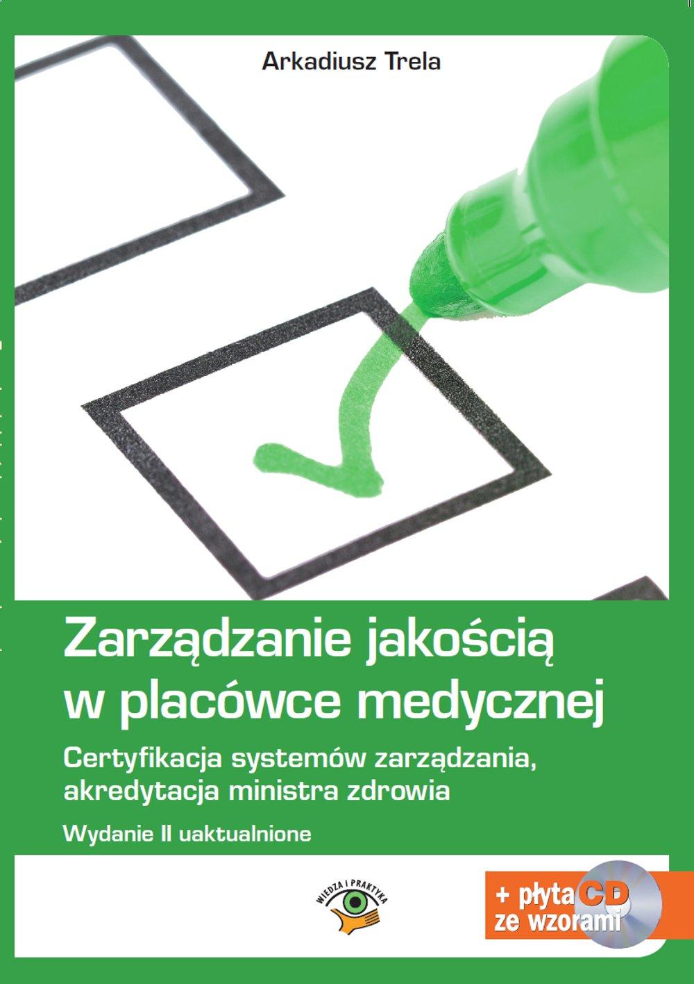 Zarządzanie jakością w placówce medycznej. Wydanie II - Ebook (Książka EPUB) do pobrania w formacie EPUB