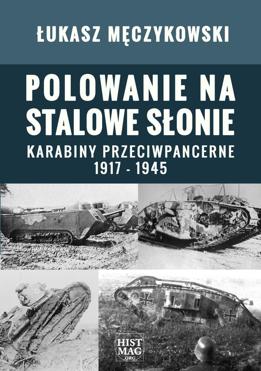 Polowanie na stalowe słonie. Karabiny przeciwpancerne 1917 – 1945 - Ebook (Książka EPUB) do pobrania w formacie EPUB