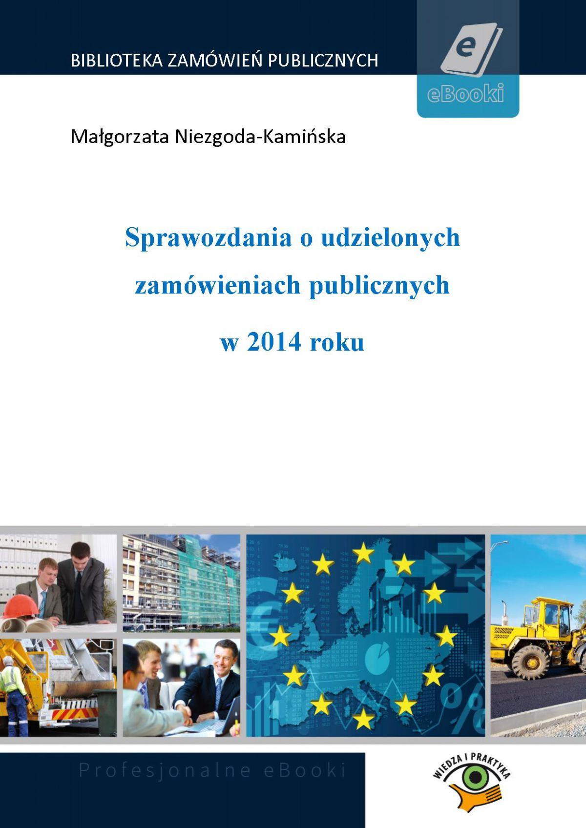 Sprawozdania o udzielonych zamówieniach publicznych  w 2014 roku - Ebook (Książka PDF) do pobrania w formacie PDF