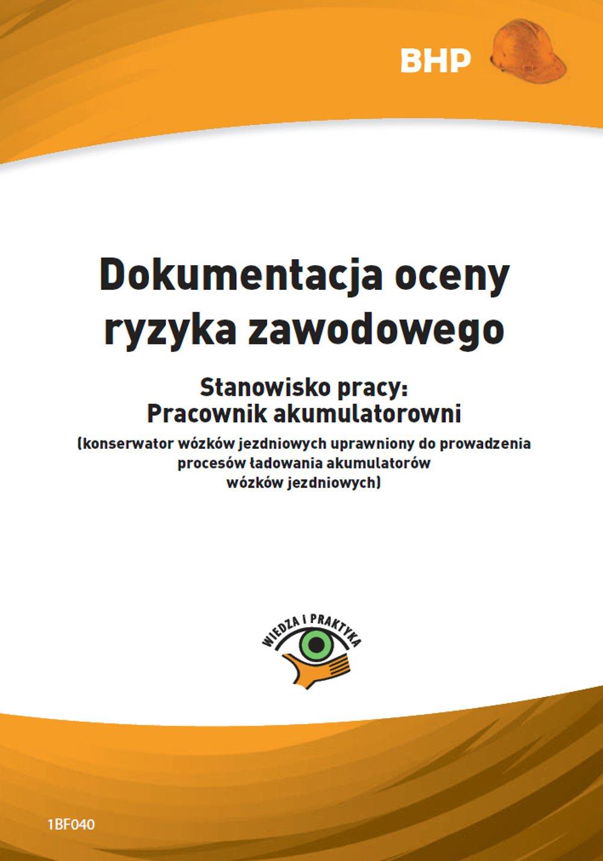 Dokumentacja oceny ryzyka zawodowego - stanowisko pracy: pracownik akumulatorowni (konserwator wózków jezdniowych uprawniony do prowadzenia procesów ładowania akumulatorów wózków jezdniowych) - Ebook (Książka PDF) do pobrania w formacie PDF