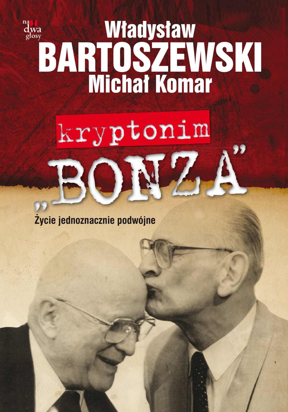 """Kryptonim """"Bonza"""". Życie jednoznacznie podwójne - Ebook (Książka EPUB) do pobrania w formacie EPUB"""