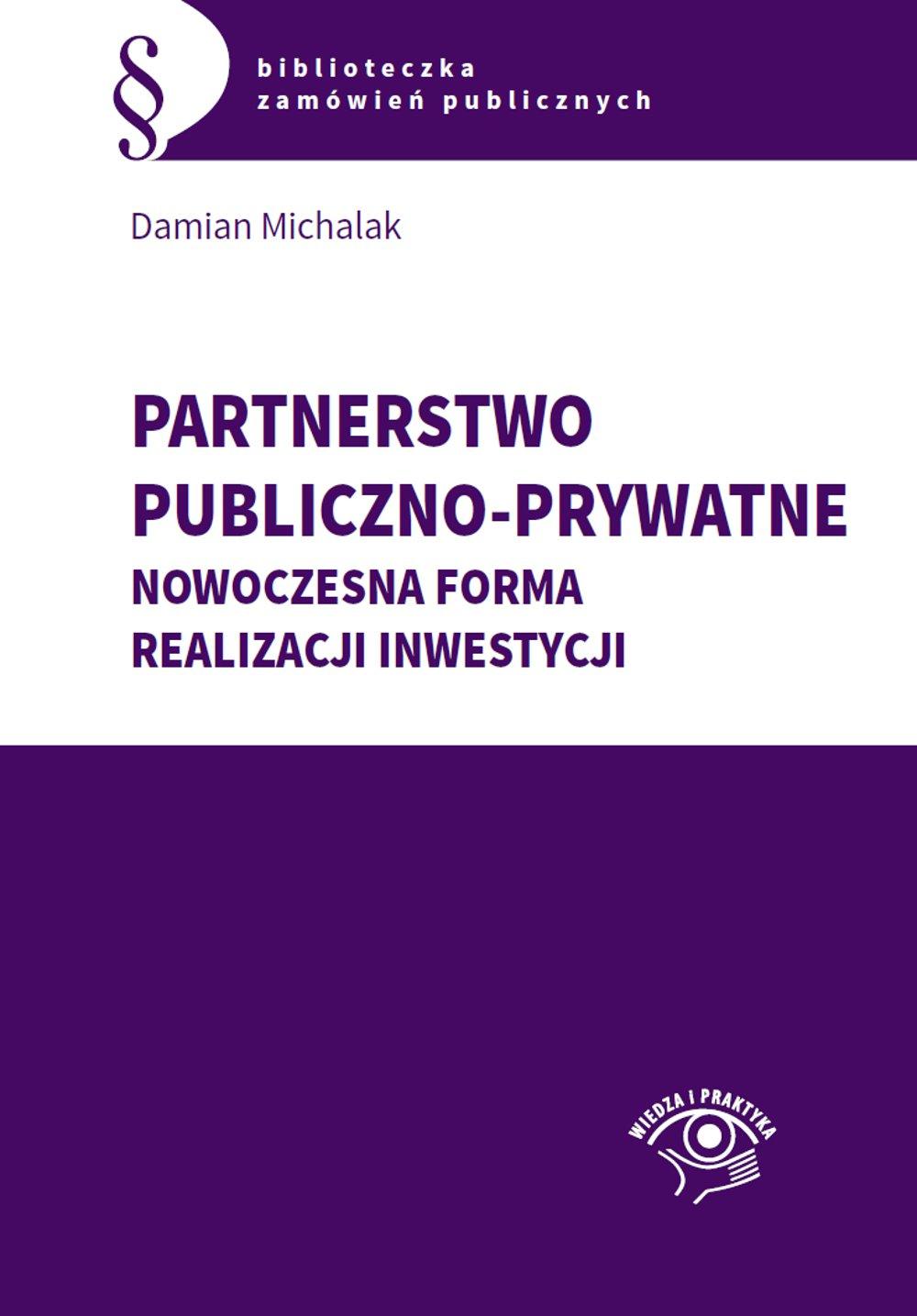 Partnerstwo publiczno-prywatne. Nowoczesna forma realizacji inwestycji - Ebook (Książka EPUB) do pobrania w formacie EPUB