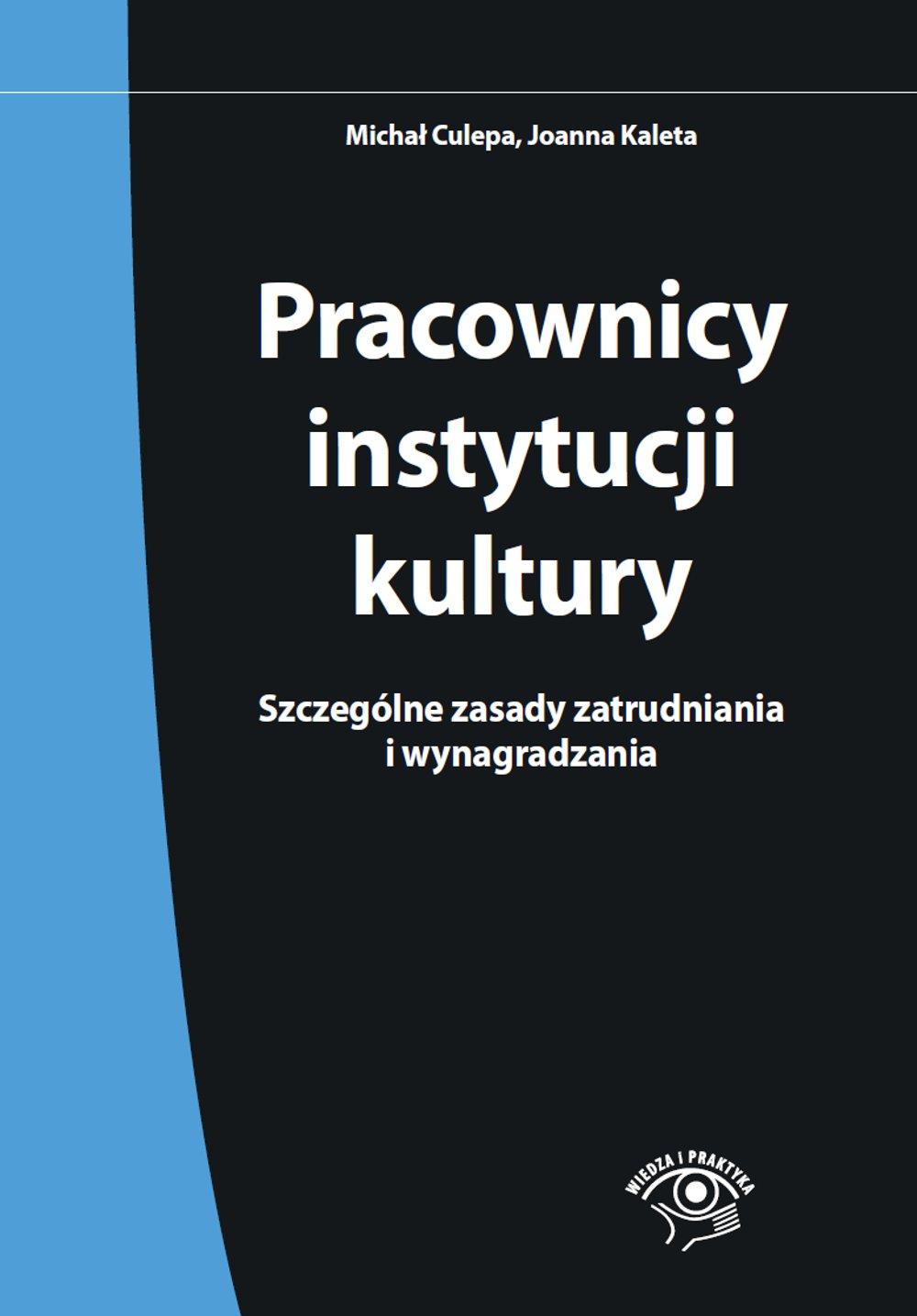 Pracownicy instytucji kultury. Szczególne zasady zatrudniania i wynagradzania - Ebook (Książka PDF) do pobrania w formacie PDF