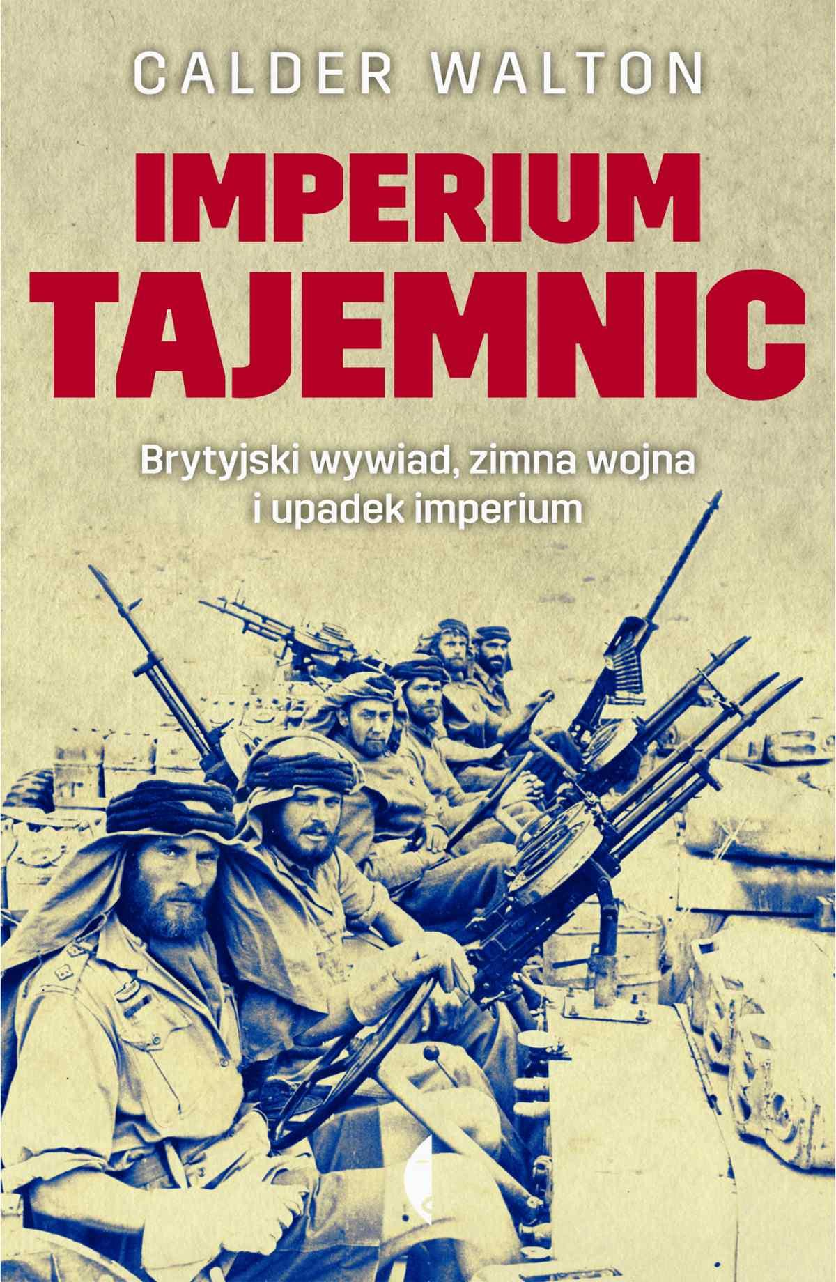 Imperium tajemnic. Brytyjski wywiad, zimna wojna i upadek imperium - Ebook (Książka EPUB) do pobrania w formacie EPUB
