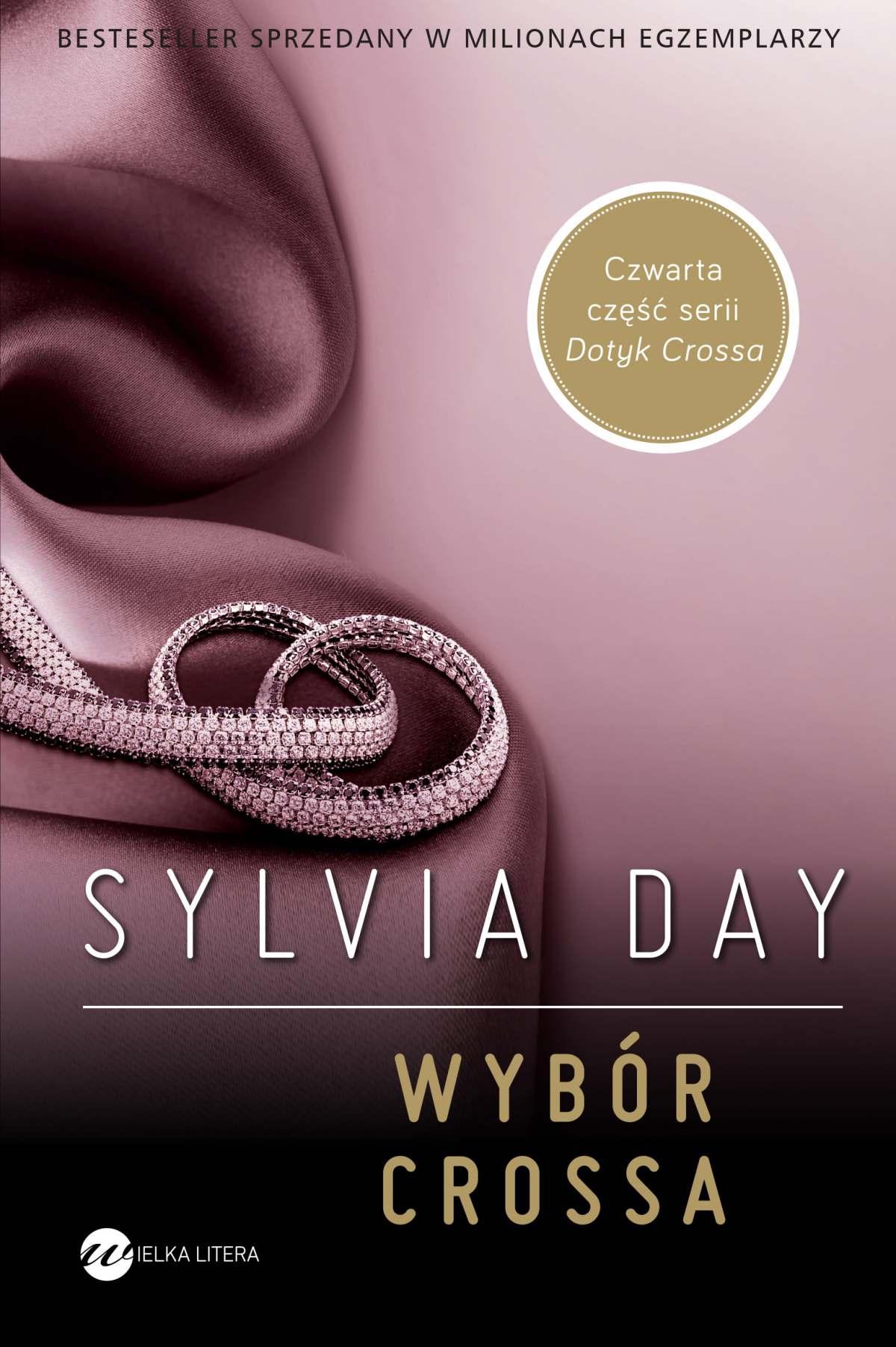 Dotyk Crossa. Tom 4. Wybór Crossa - Sylvia Day