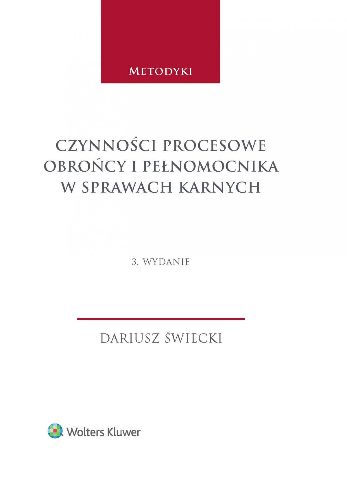 Czynności procesowe obrońcy i pełnomocnika w sprawach karnych, wydanie 3 - Ebook (Książka EPUB) do pobrania w formacie EPUB