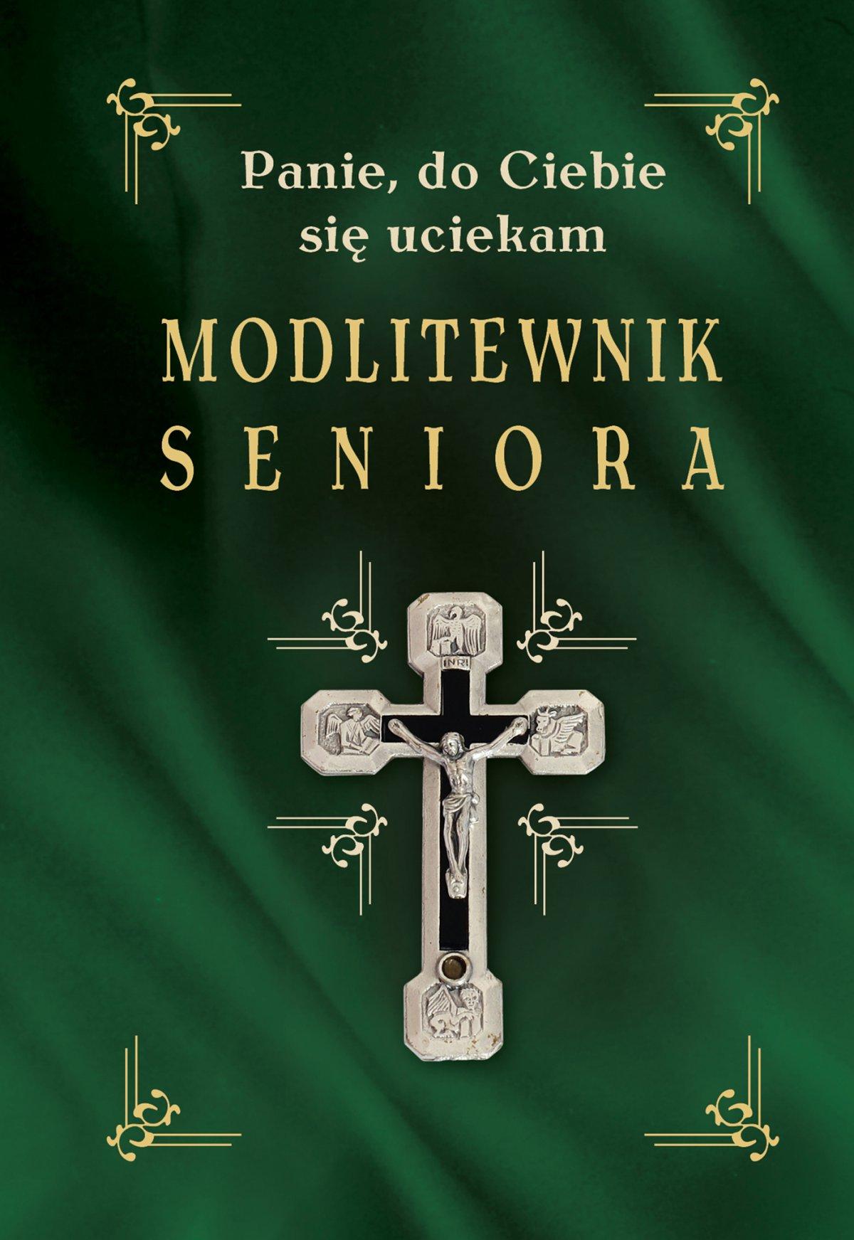 Modlitewnik seniora. Panie, do Ciebie się uciekam - Ebook (Książka na Kindle) do pobrania w formacie MOBI