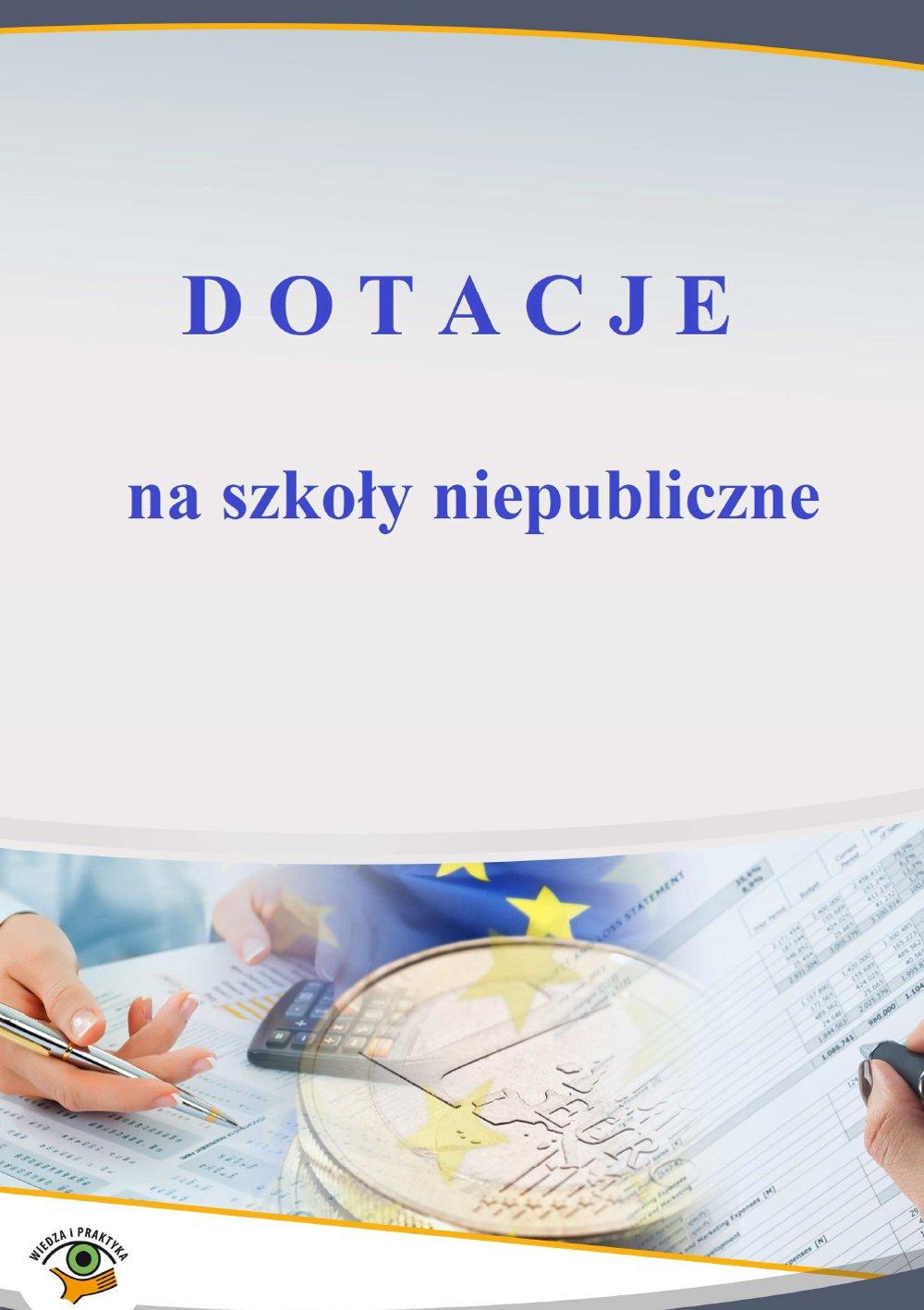 Dotacje na szkoły niepubliczne - Ebook (Książka PDF) do pobrania w formacie PDF