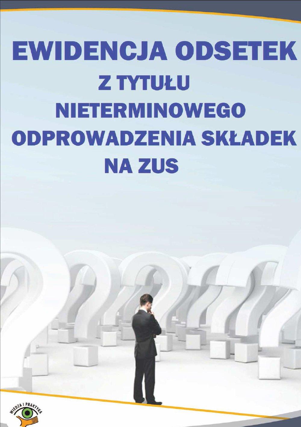 Ewidencja odsetek z tytułu nieterminowego odprowadzenia składek na ZUS - Ebook (Książka PDF) do pobrania w formacie PDF