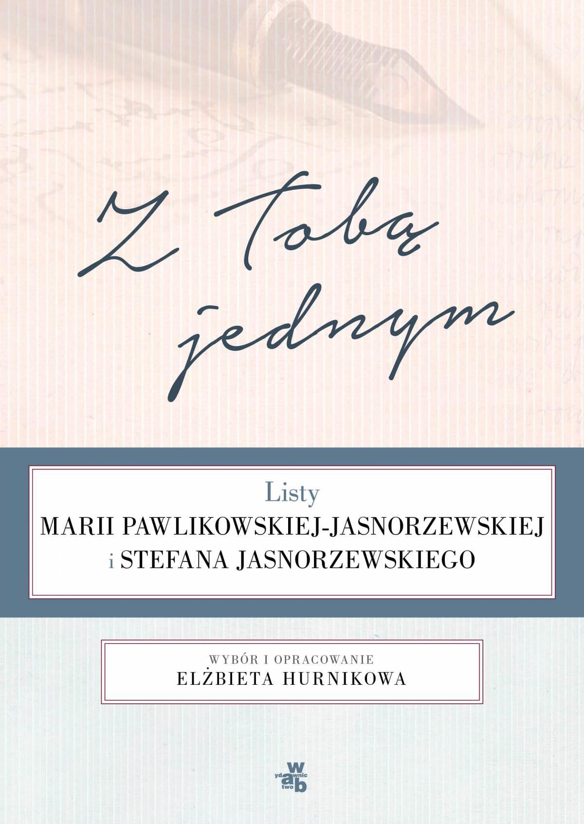 Z Tobą jednym. Listy Marii Pawlikowskiej-Jasnorzewskiej i Stefana Jasnorzewskiego - Ebook (Książka EPUB) do pobrania w formacie EPUB