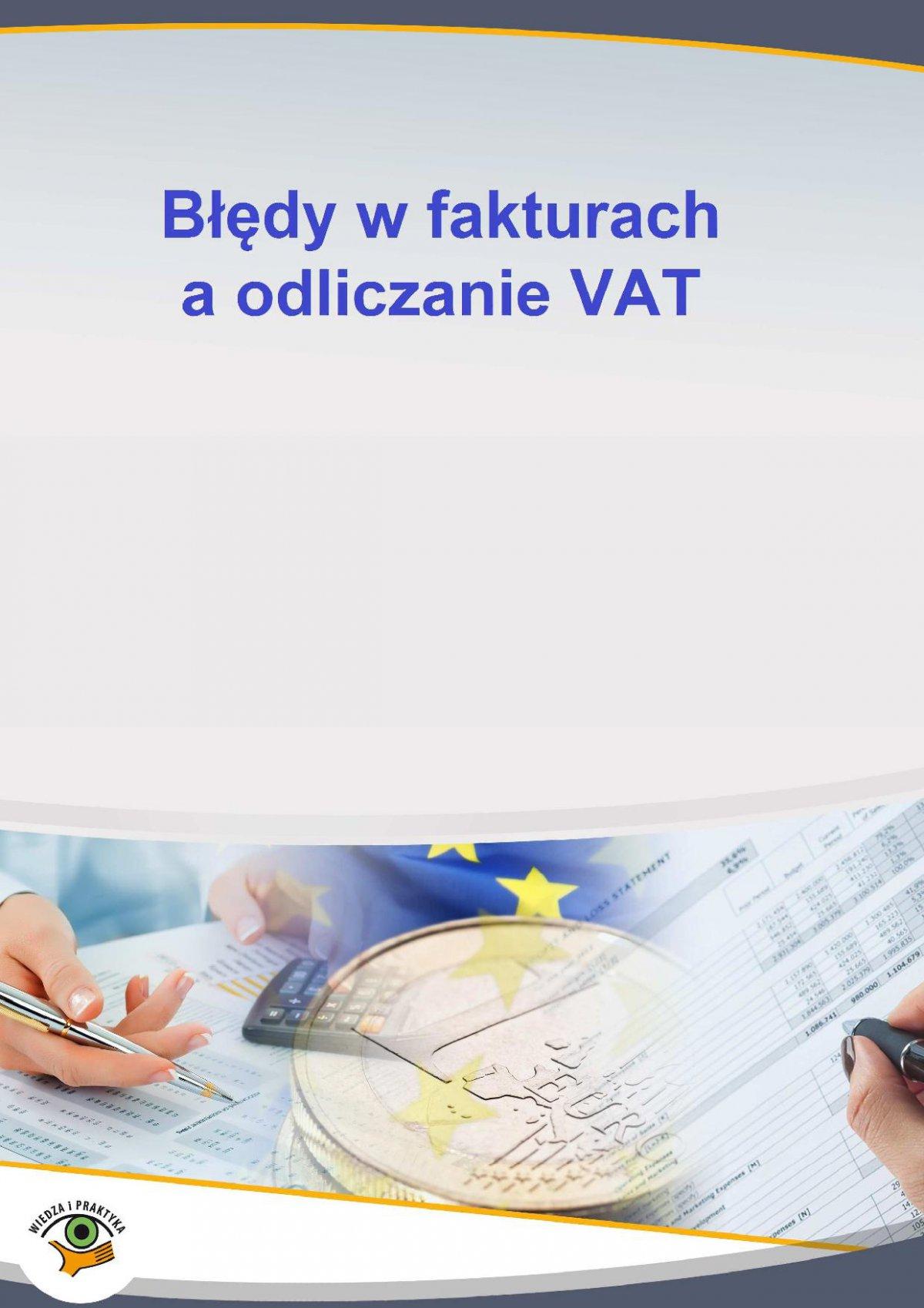 Błędy w fakturach a odliczanie VAT - Ebook (Książka PDF) do pobrania w formacie PDF