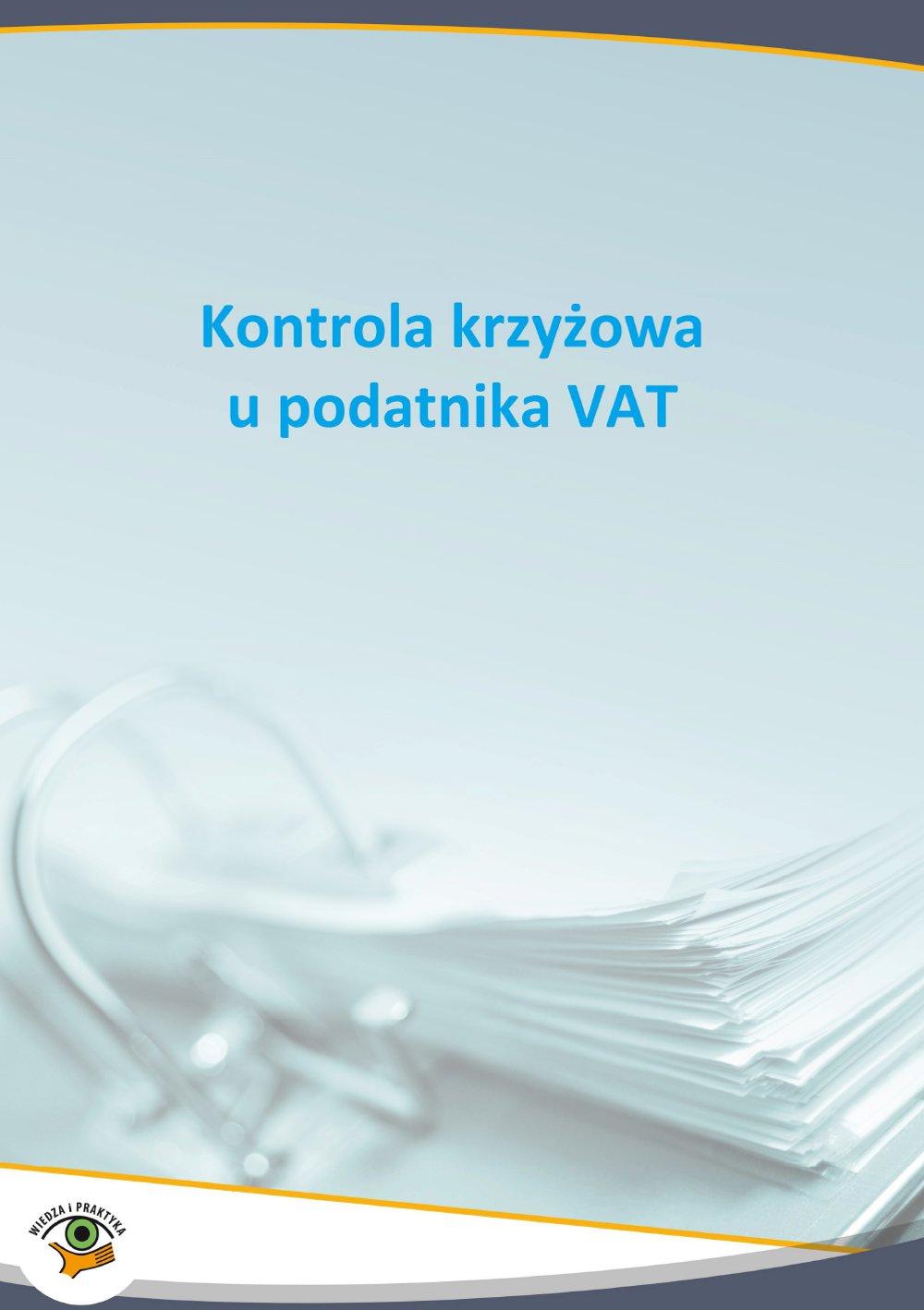 Kontrola krzyżowa u podatnika VAT - Ebook (Książka PDF) do pobrania w formacie PDF