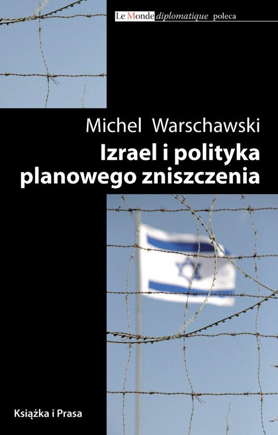 Izrael i polityka planowego zniszczenia - Ebook (Książka na Kindle) do pobrania w formacie MOBI