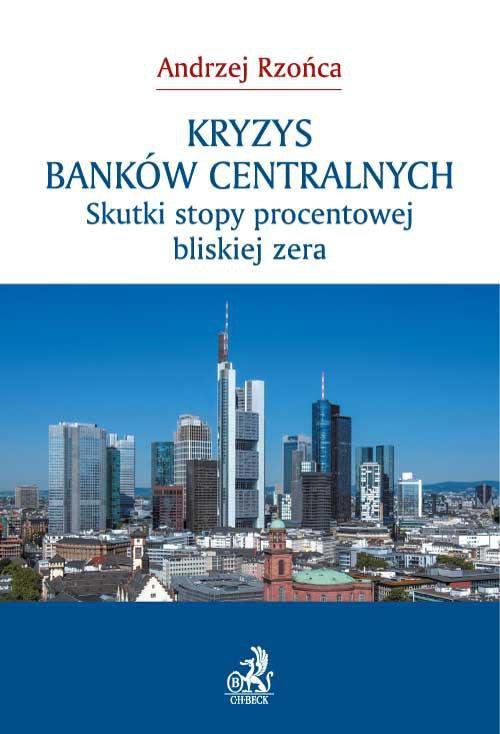 Kryzys banków centralnych. Skutki stopy procentowej bliskiej zera - Ebook (Książka PDF) do pobrania w formacie PDF
