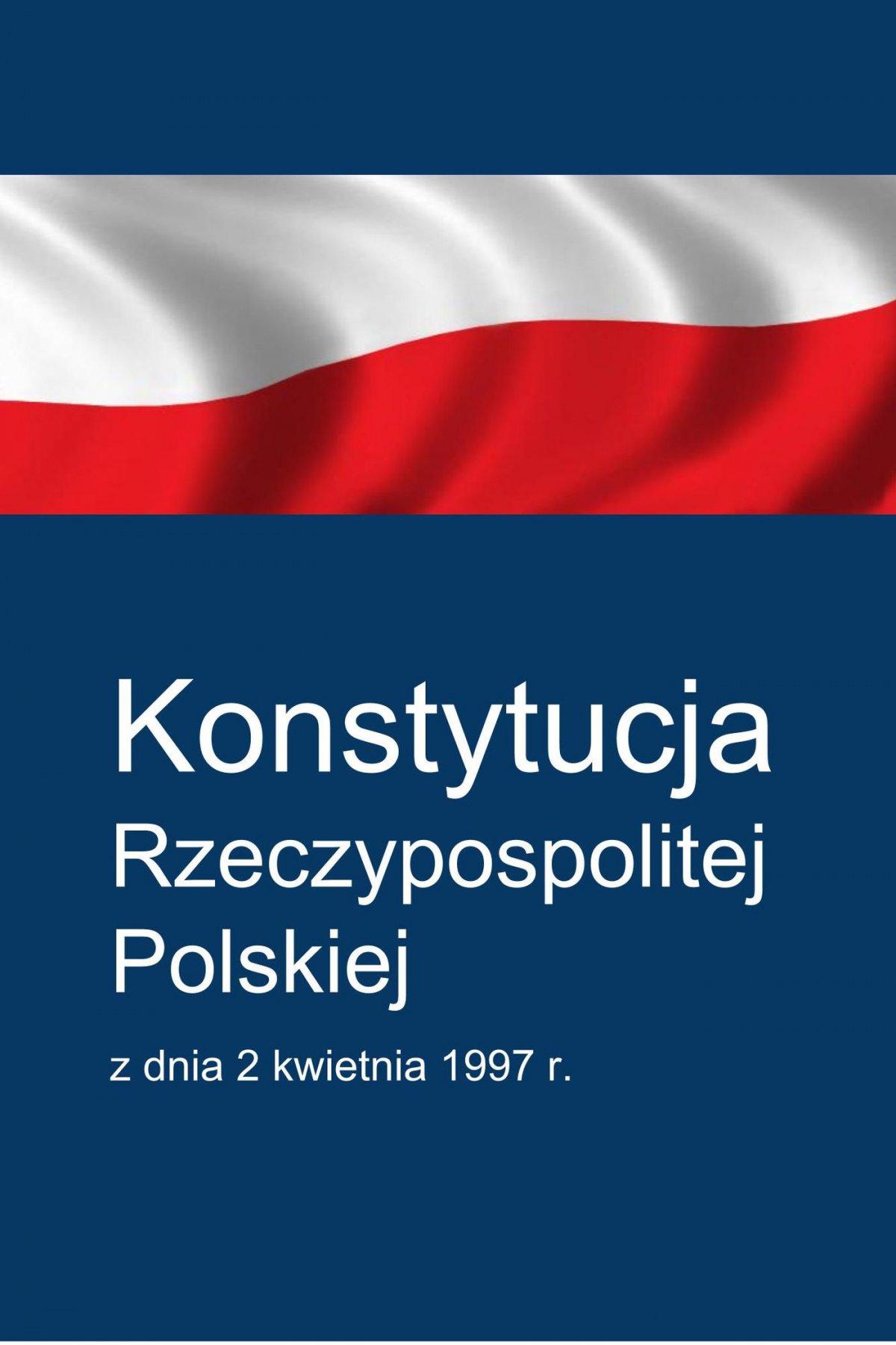 Konstytucja Rzeczypospolitej Polskiej - Ebook (Książka EPUB) do pobrania w formacie EPUB