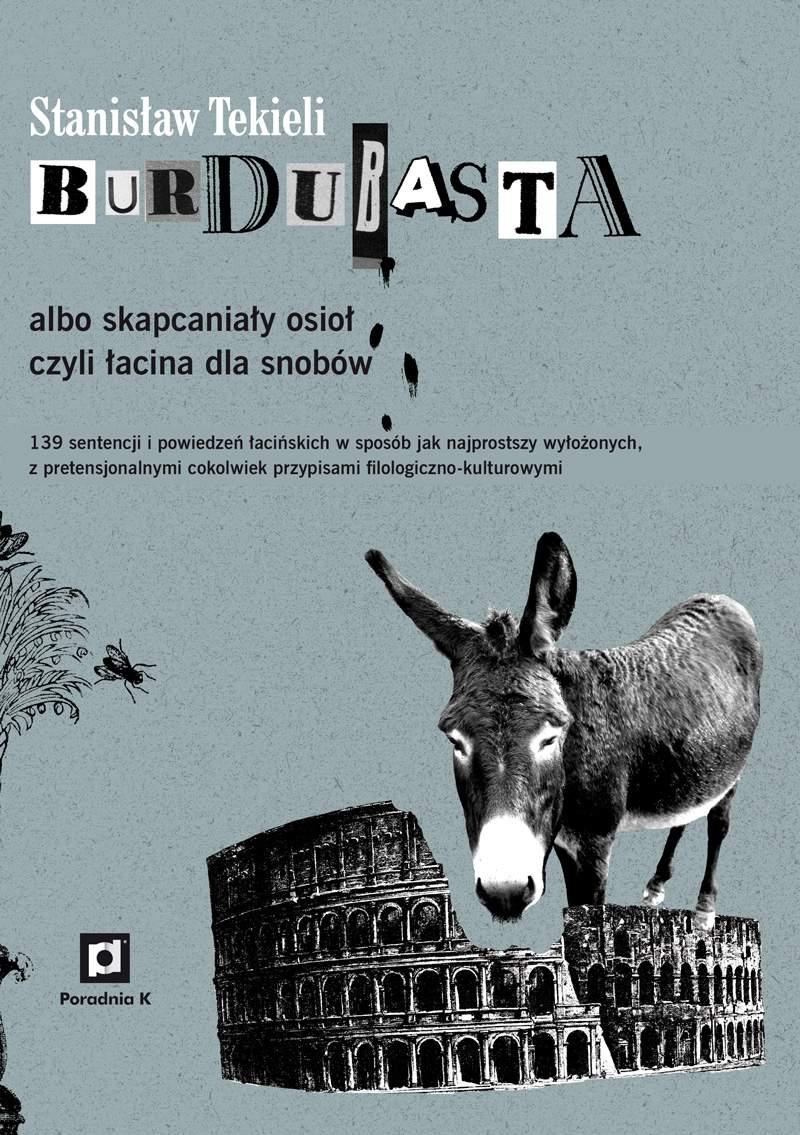 Burdubasta albo skapcaniały osioł czyli łacina dla snobów - Ebook (Książka EPUB) do pobrania w formacie EPUB