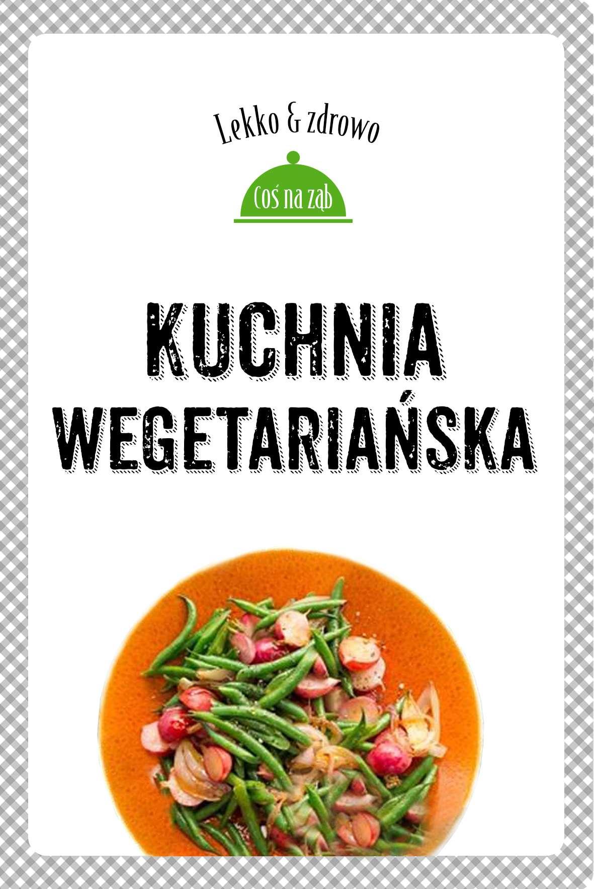 Kuchnia wegetariańska. Lekko i zdrowo - Ebook (Książka EPUB) do pobrania w formacie EPUB