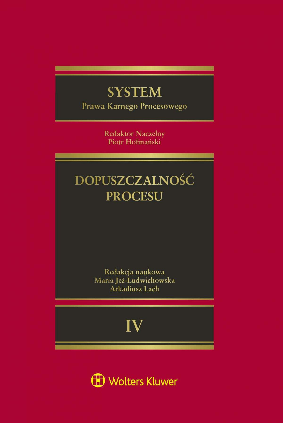 System Prawa Karnego Procesowego. Tom IV. Dopuszczalność procesu. Wydanie 1 - Ebook (Książka EPUB) do pobrania w formacie EPUB