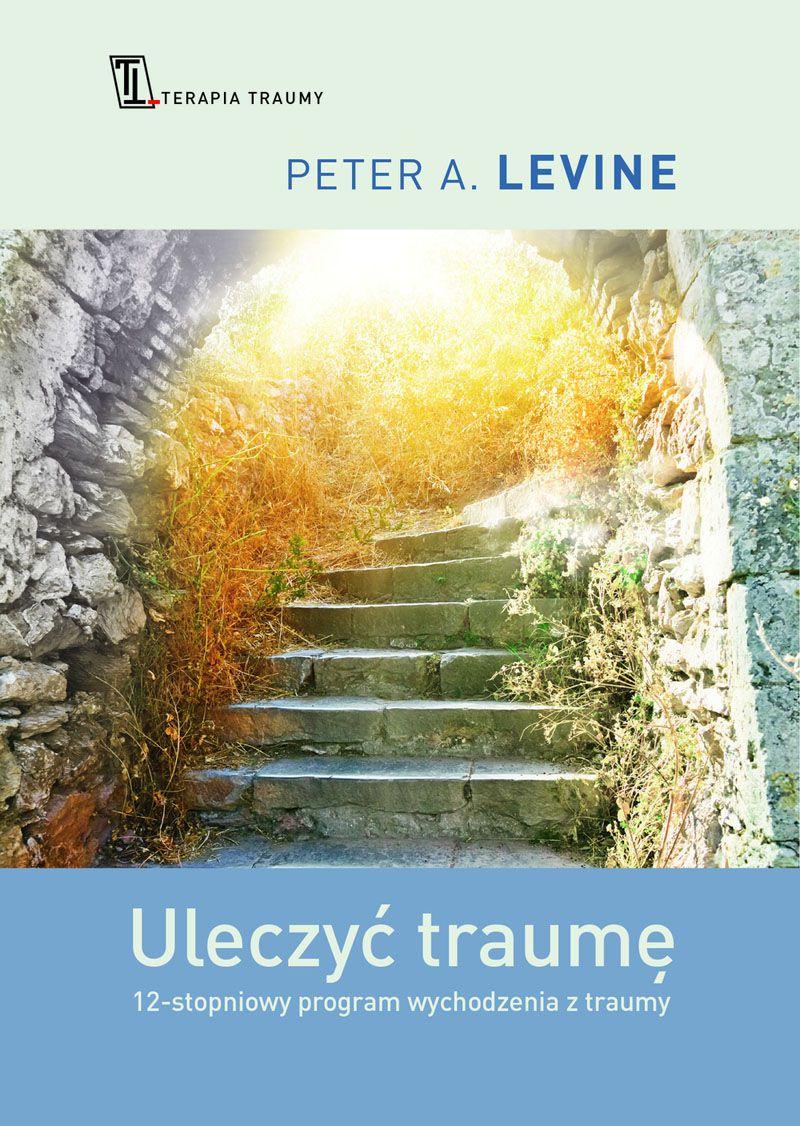 Uleczyć traumę - Ebook (Książka na Kindle) do pobrania w formacie MOBI