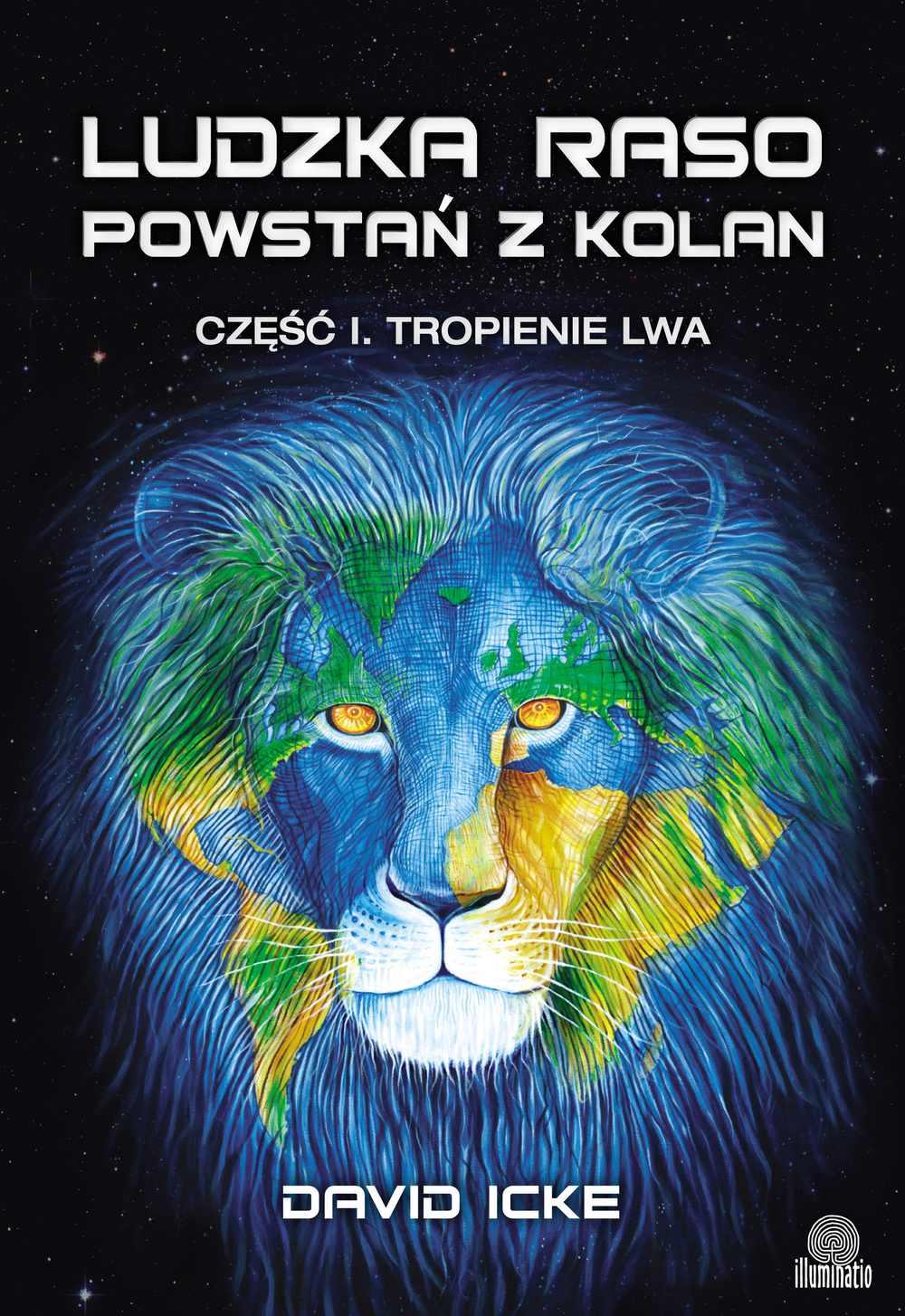 Ludzka raso, powstań z kolan. Część I. Tropienie lwa - Ebook (Książka EPUB) do pobrania w formacie EPUB