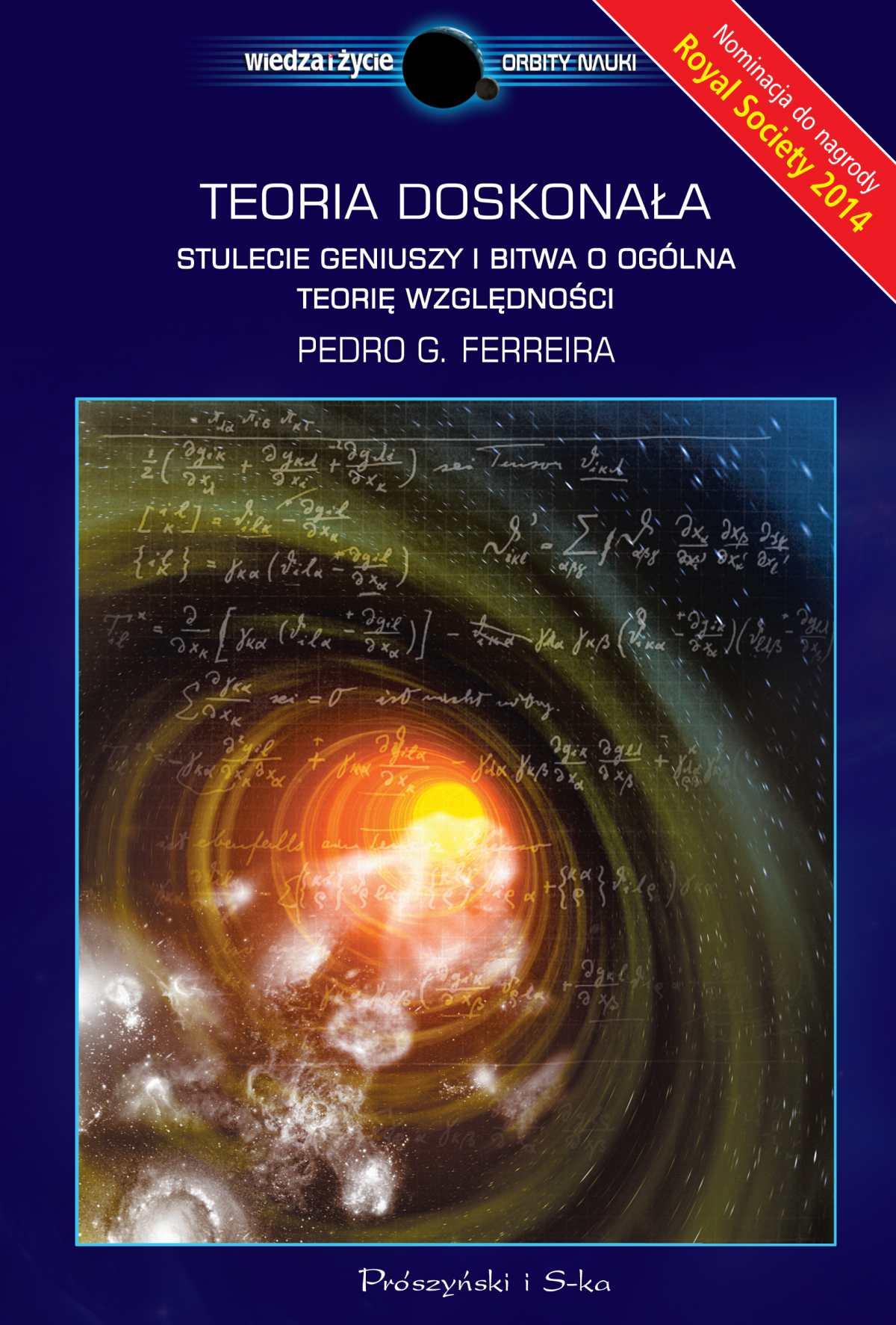 Teoria doskonała. Stulecie geniuszy i bitwa o ogólną teorię względności - Ebook (Książka EPUB) do pobrania w formacie EPUB