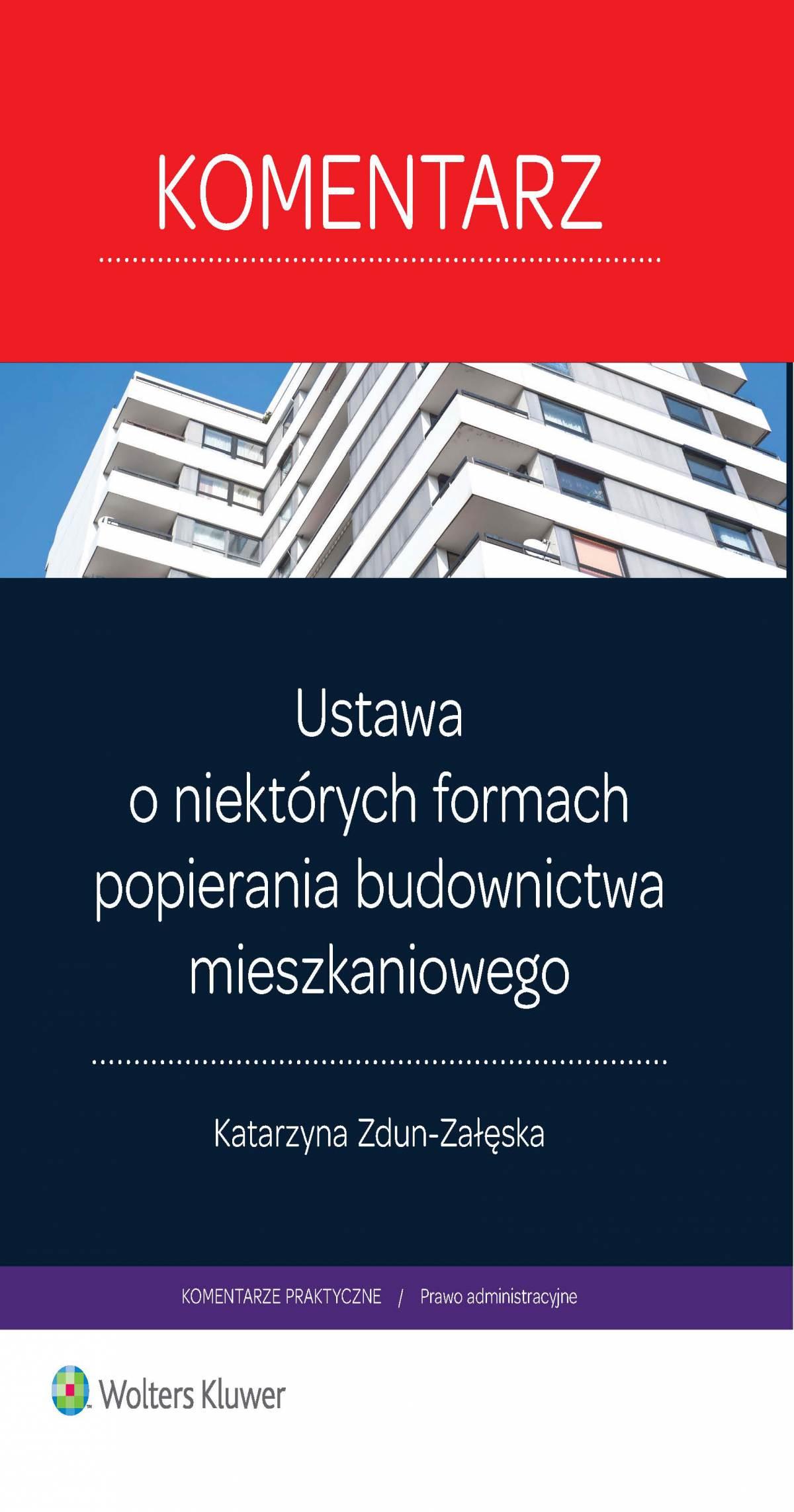 Ustawa o niektórych formach popierania budownictwa mieszkaniowego. Komentarz. Wydanie 1 - Ebook (Książka EPUB) do pobrania w formacie EPUB