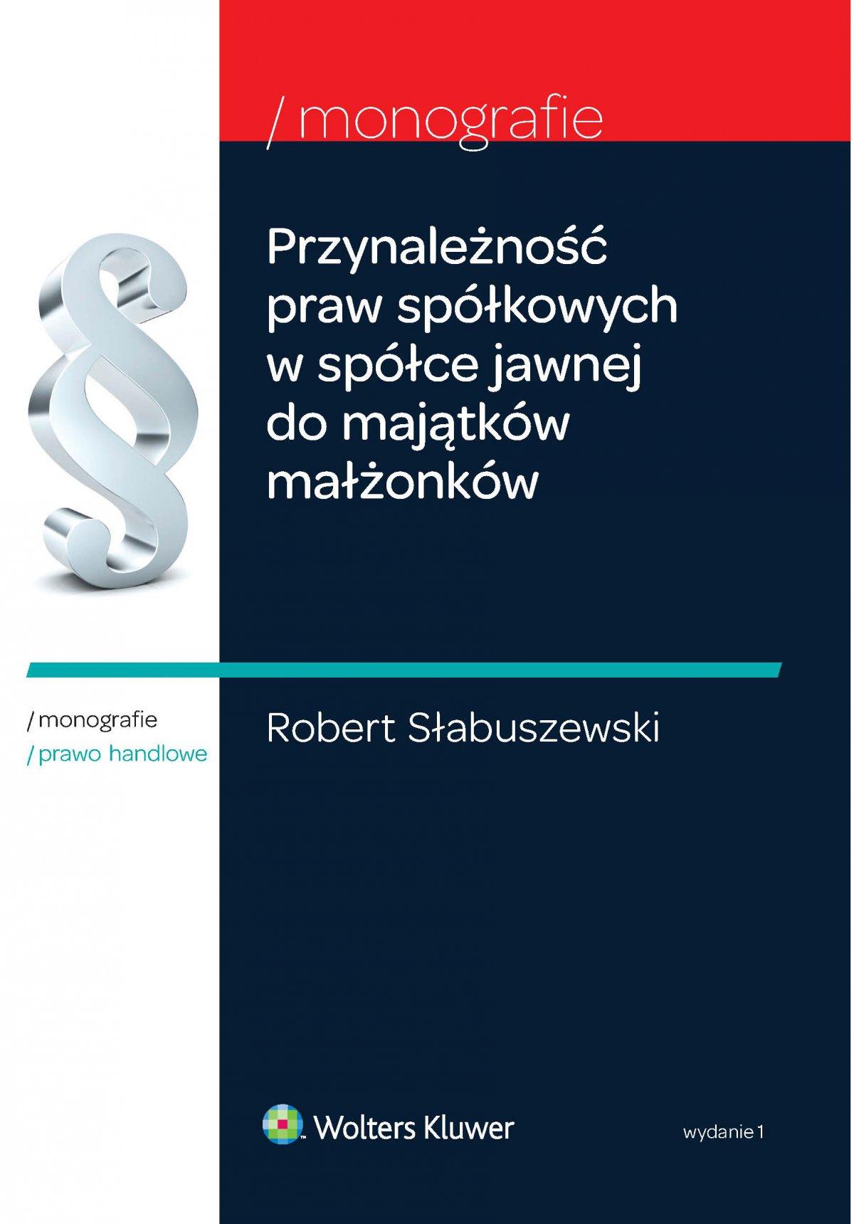 Przynależność praw spółkowych w spółce jawnej do majątków małżonków. Wydanie 1 - Ebook (Książka EPUB) do pobrania w formacie EPUB