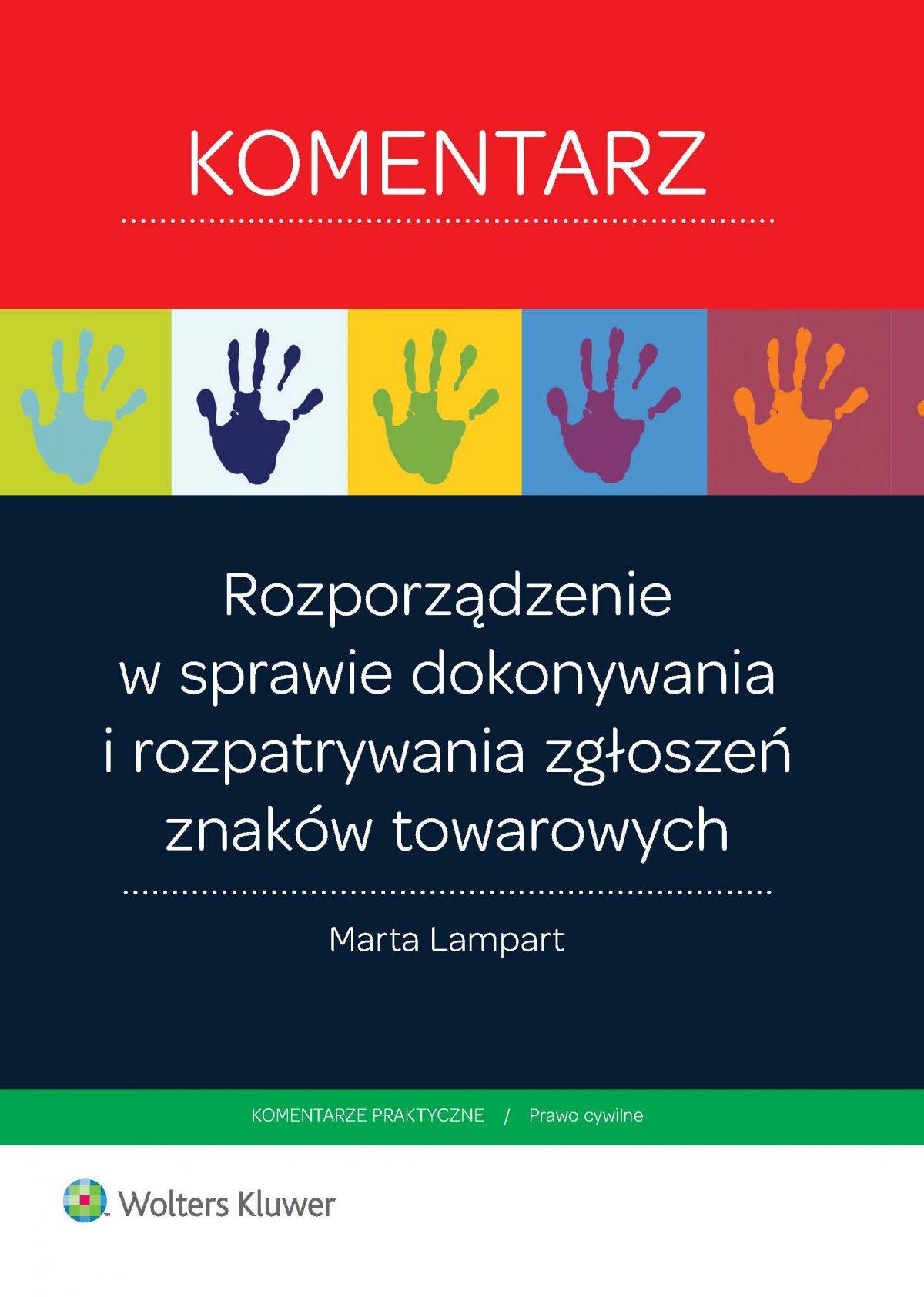 Rozporządzenie w sprawie dokonywania i rozpatrywania zgłoszeń znaków towarowych. Wydanie 1 - Ebook (Książka EPUB) do pobrania w formacie EPUB