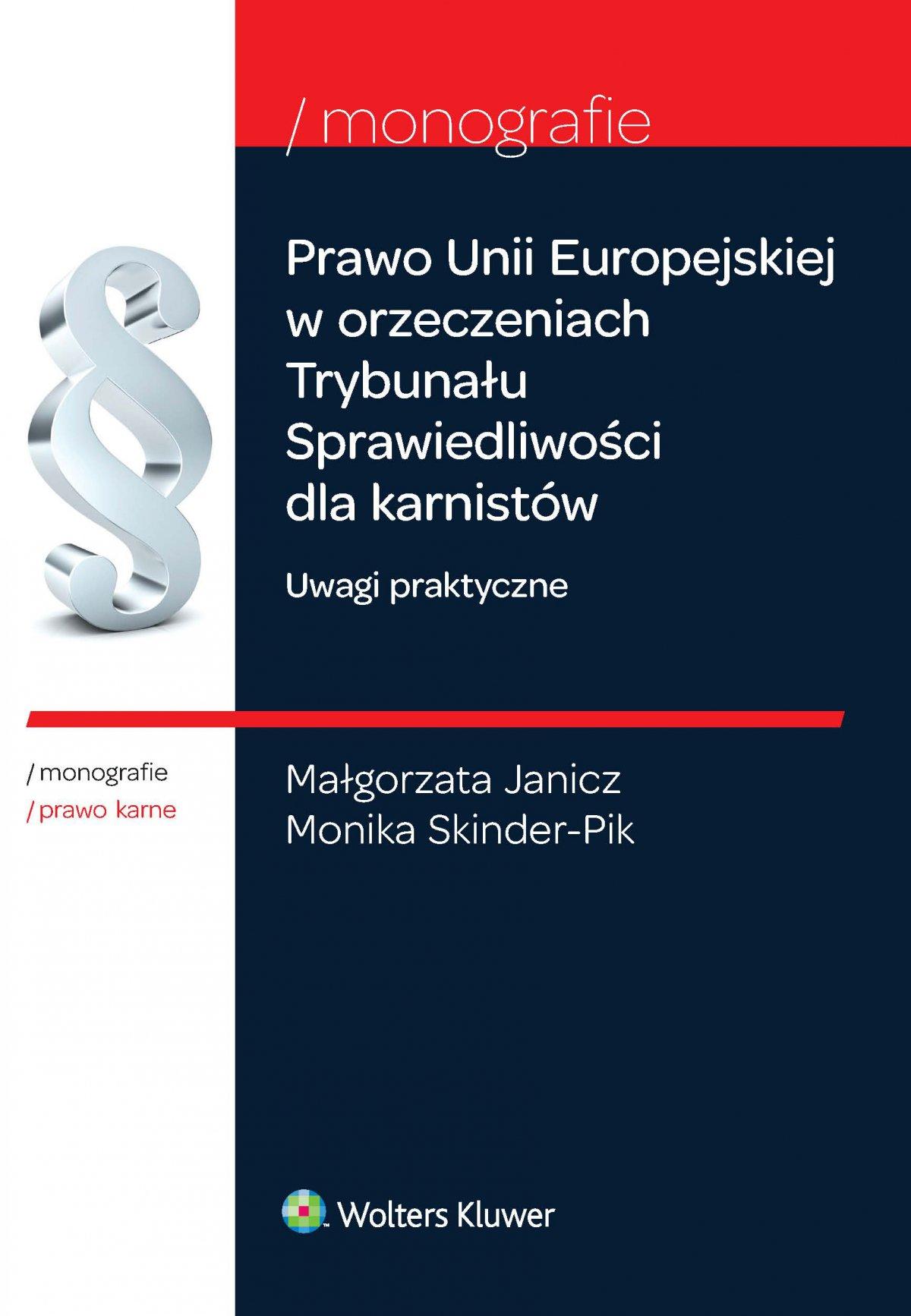 Prawo Unii Europejskiej w orzeczeniach Trybunału Sprawiedliwości dla karnistów. Uwagi praktyczne. Wydanie 1 - Ebook (Książka EPUB) do pobrania w formacie EPUB